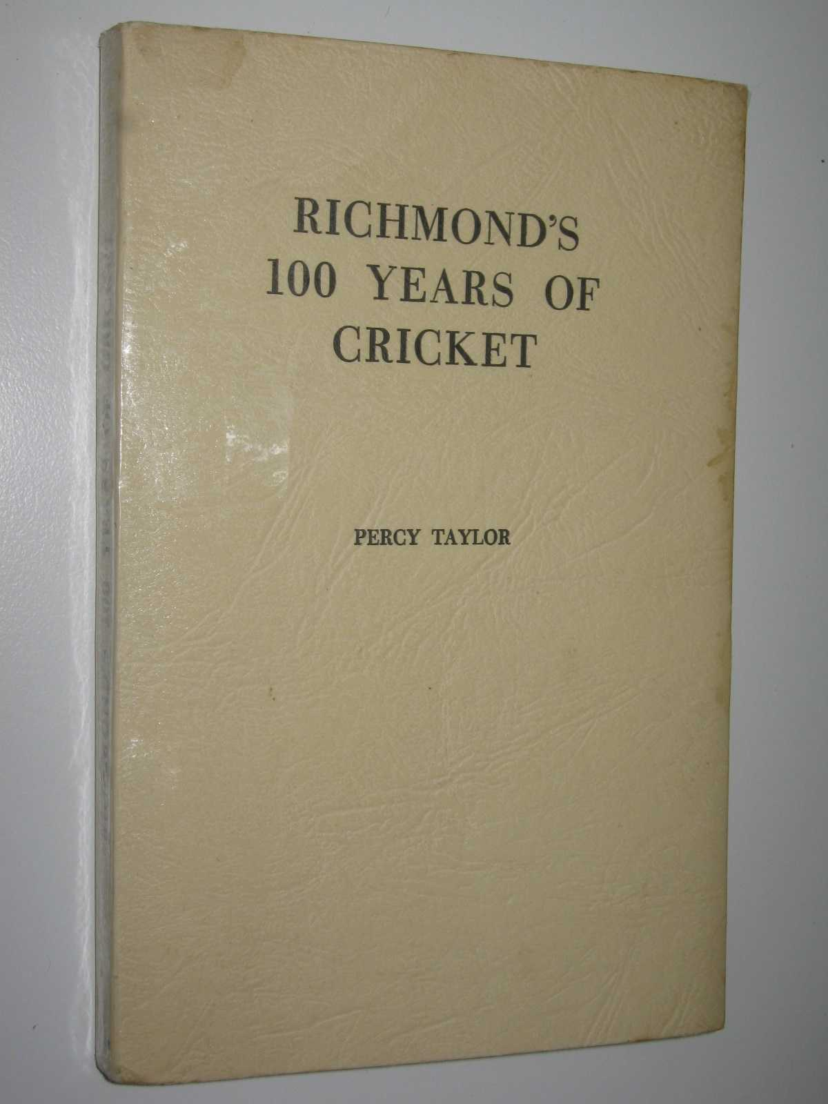 Image for Richmond's 100 Years of Cricket : The Story Of The Richmond Cricket Club 1854-1954