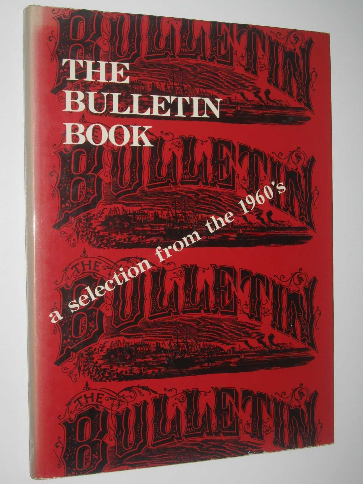Image for The Bulletin Book : A Selection from the 1960's