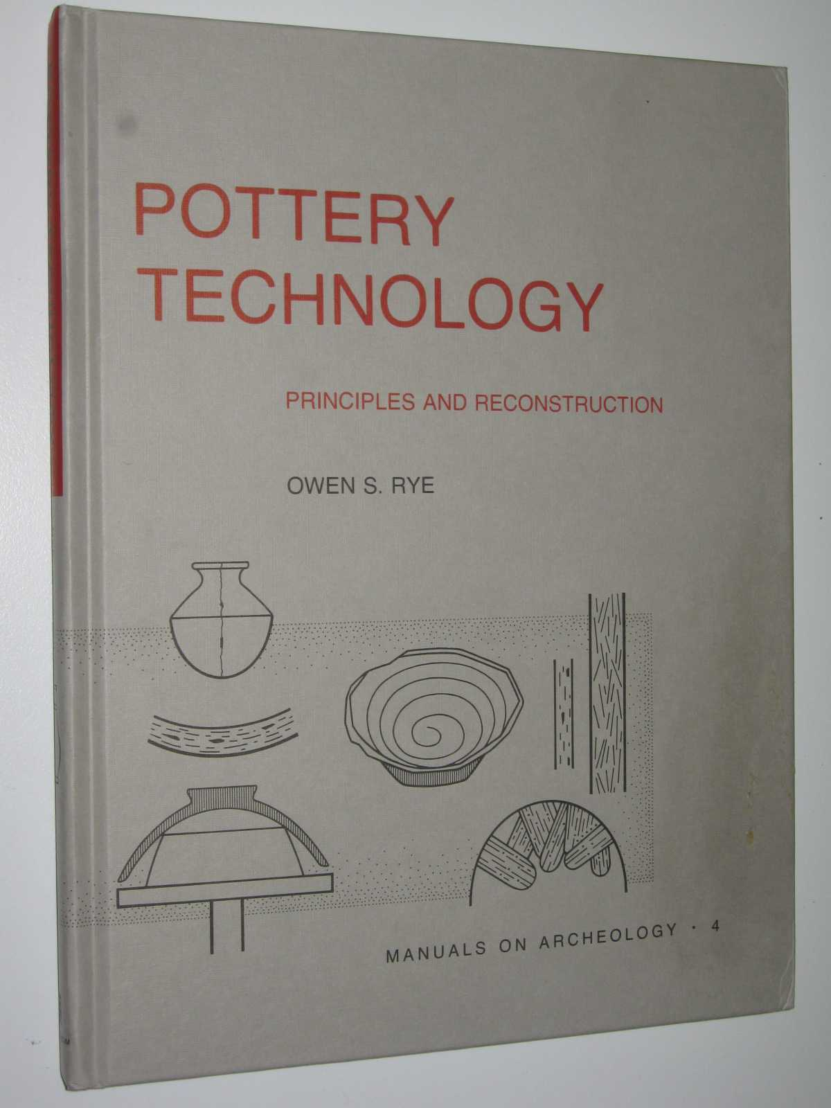 Image for Pottery Technology: Principles and Reconstruction - Manuals on Archaeology Series #4