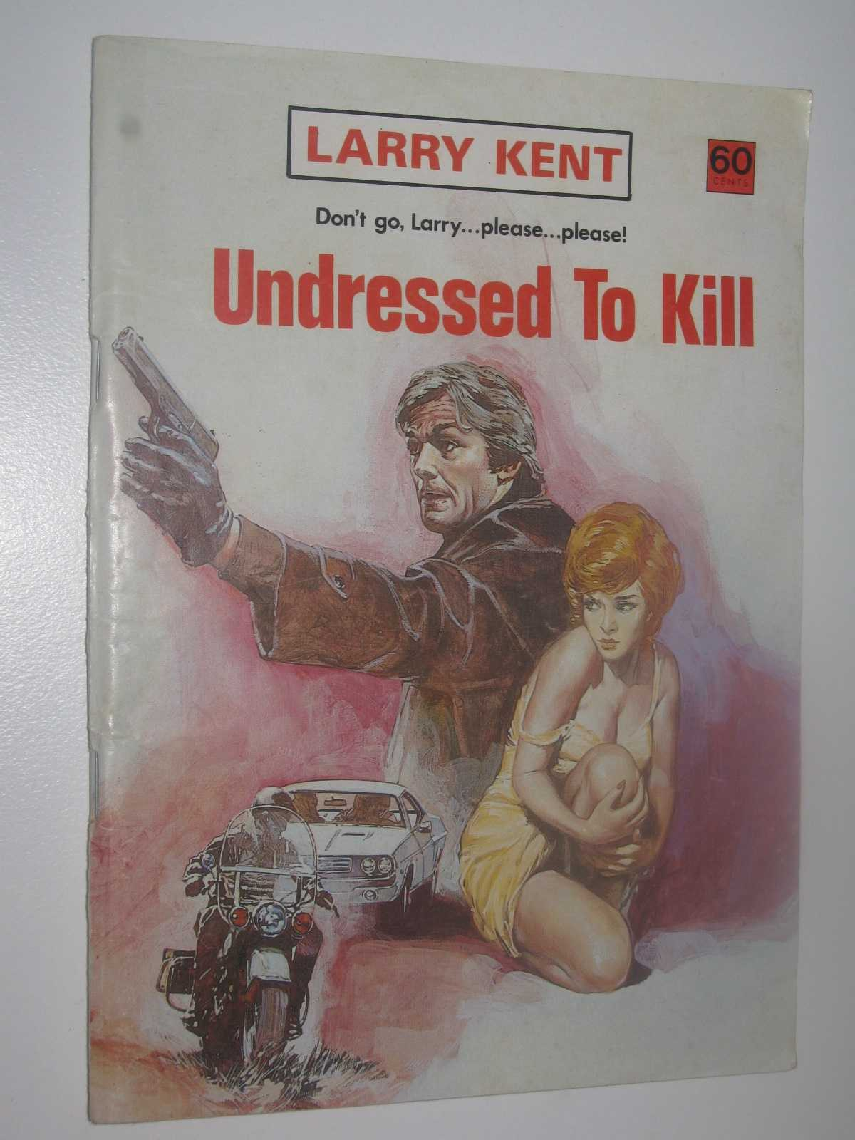 Image for Undressed to Kill - Larry Kent Series #803