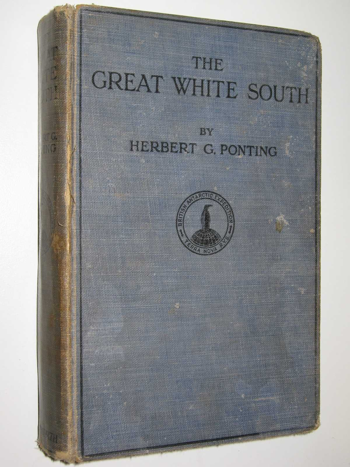 Image for The Great White South, or, With Scott in the Antarctic