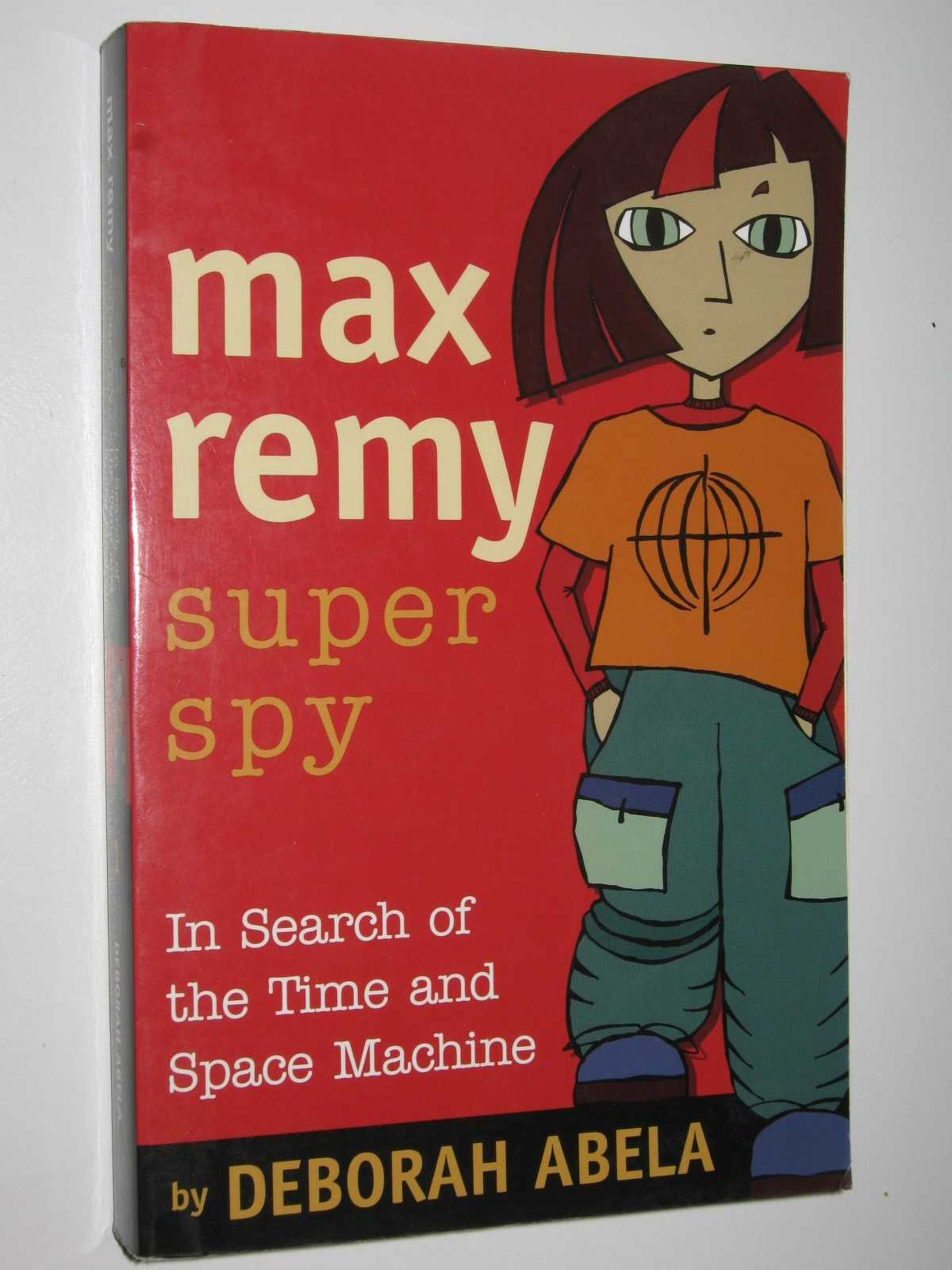 Image for In Search of the Time and Space Machine - Max Remy: Super Spy Series #1