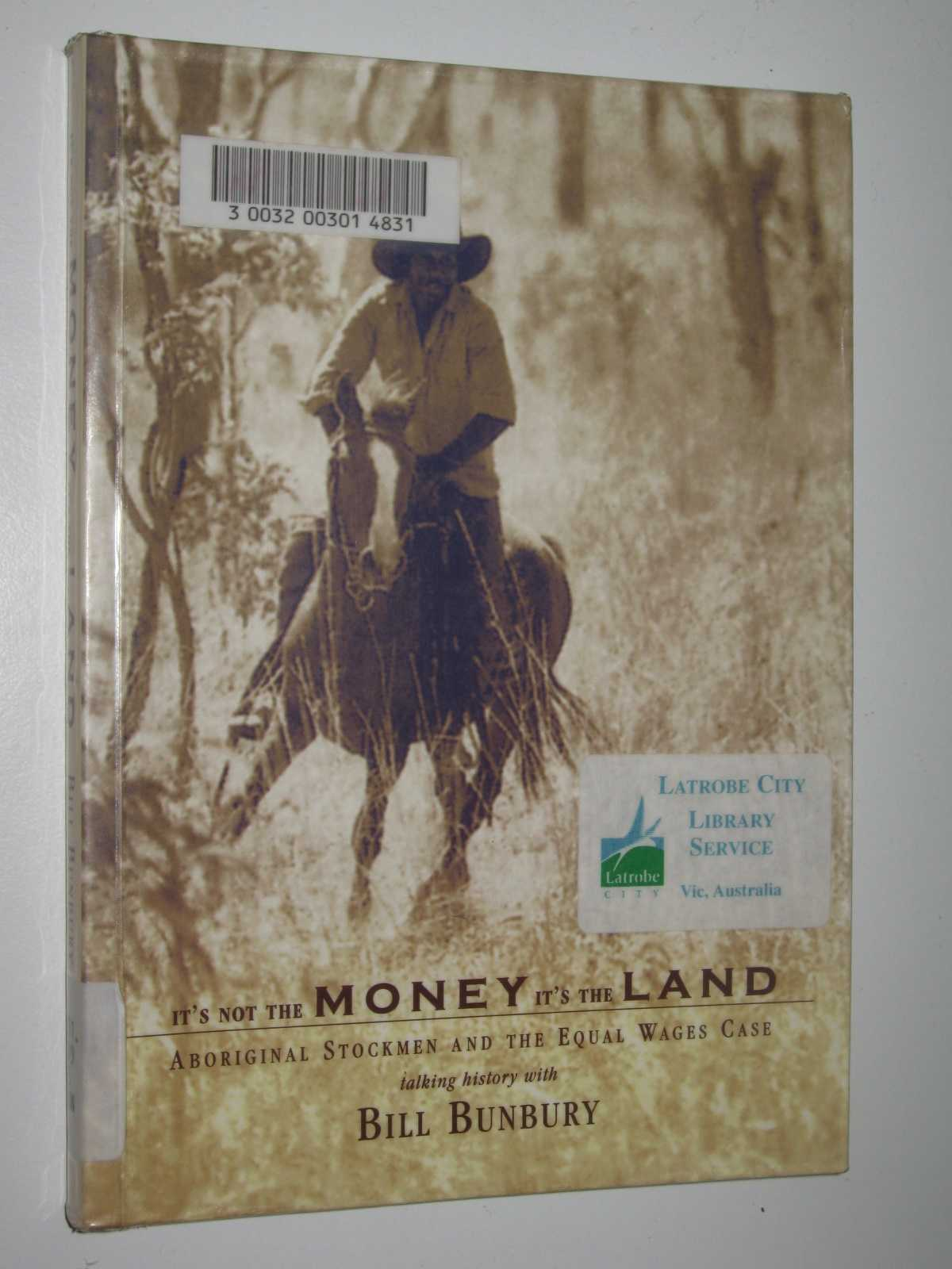 Image for It's Not the Money It's the Land : Aboriginal Stockmen and the Equal Wages Case