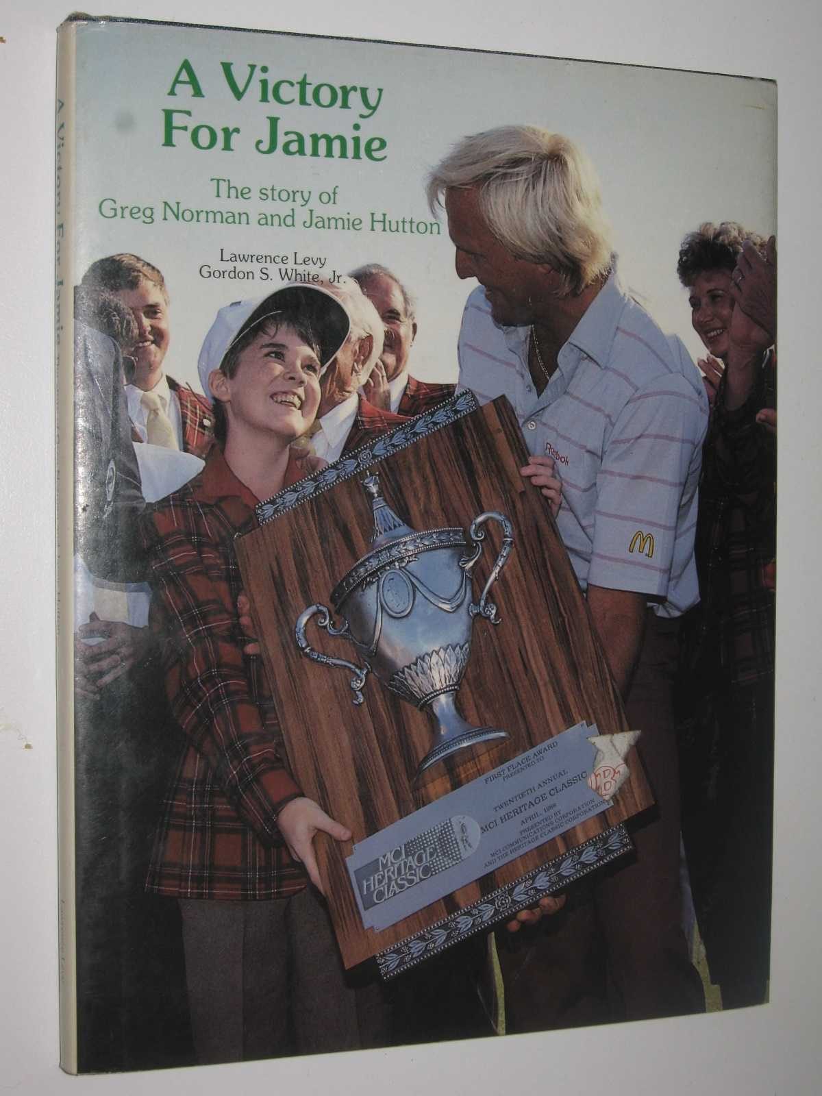 Image for A Victory for Jamie : The Story of Greg Norman and Jamie Hutton
