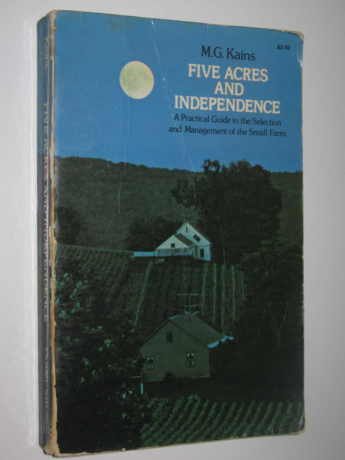 Image for Five Acres and Independence : A Practical Guide to the Selection and Management of the Small Farm