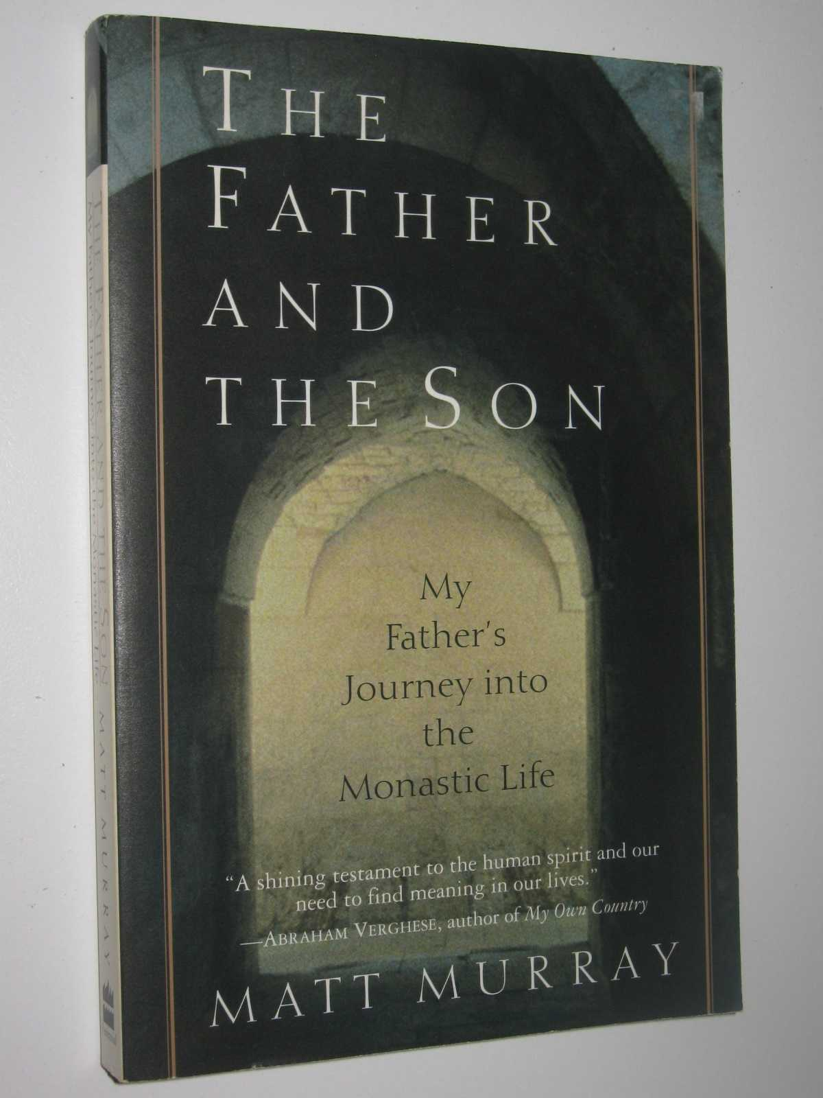Image for The Father and the Son : My Father's Journey Into Monastic Life