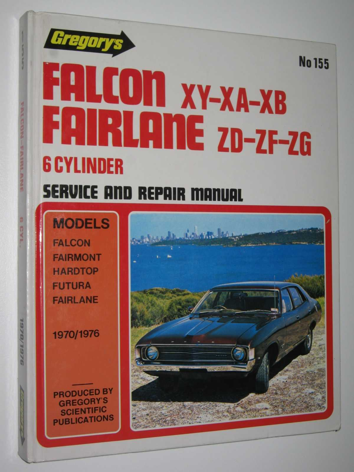 Image for Falcon XY, XA, XB; Fairlane ZD, ZF, ZG (Six Cylinder Models) - Workshop Manual Series #155