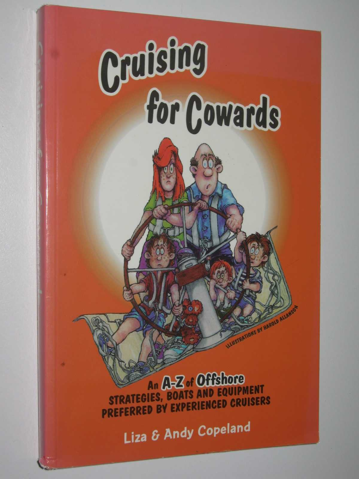 Image for Cruising for Cowards : An A-Z of Offshore Strategies, Boats and Equipment Preferred by Experienced Cruisers