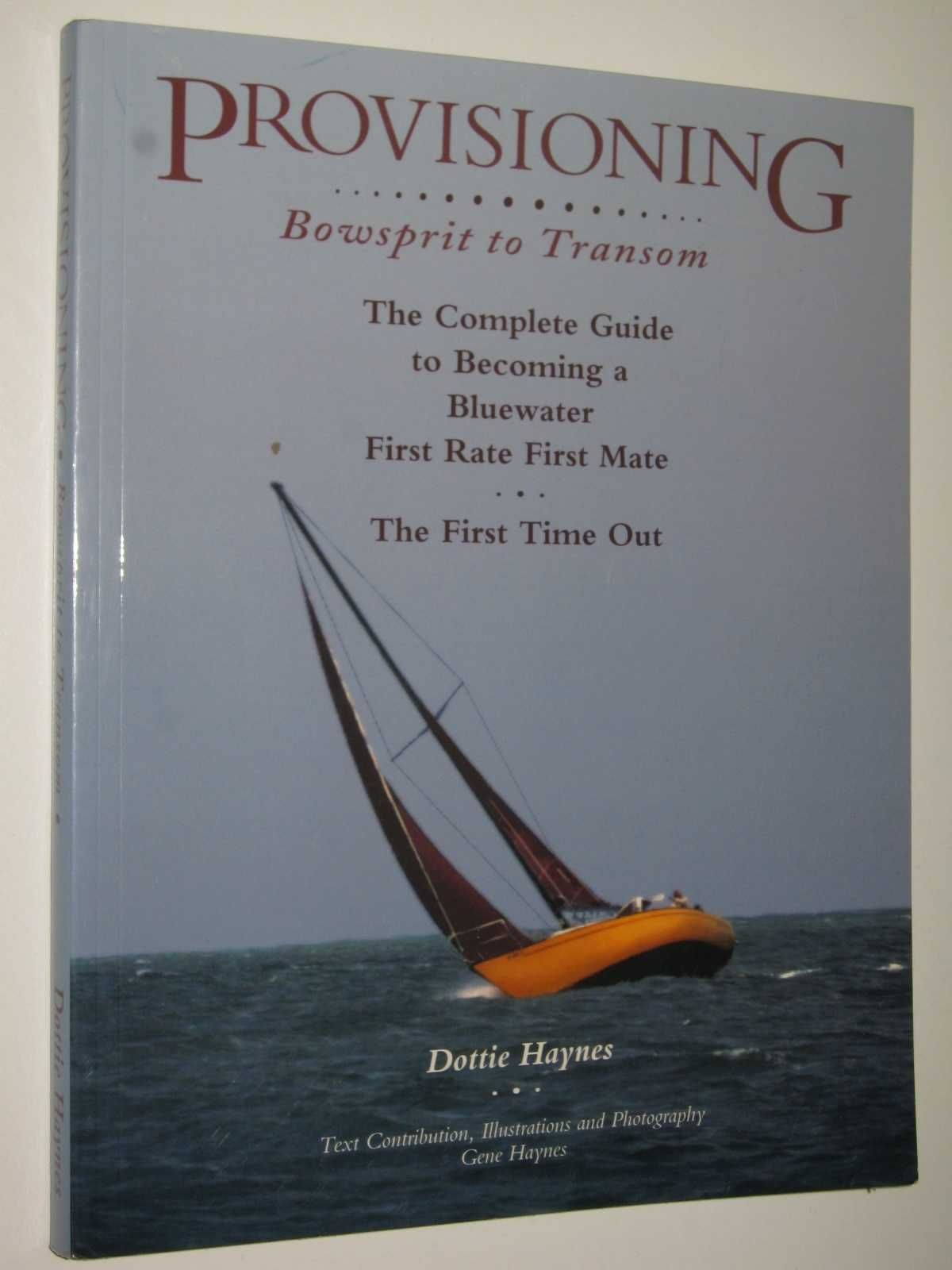 Image for Provisioning - Bowsprit to Transom : A Total Guide to Be a First Rate First Mate ... the First Time Out!