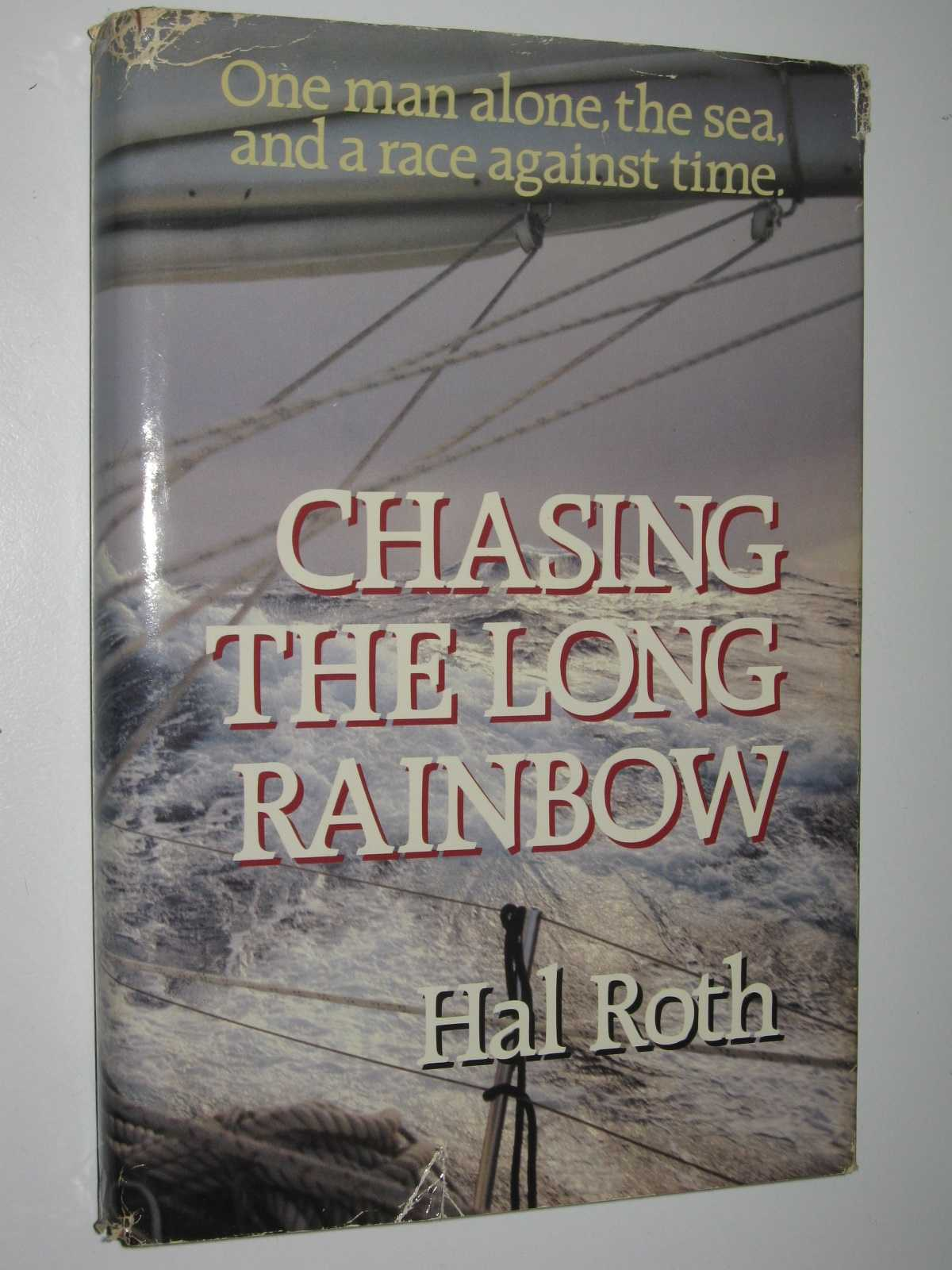 Image for Chasing the Long Rainbow : The Drama of a Singlehanded Sailing Race Around the World