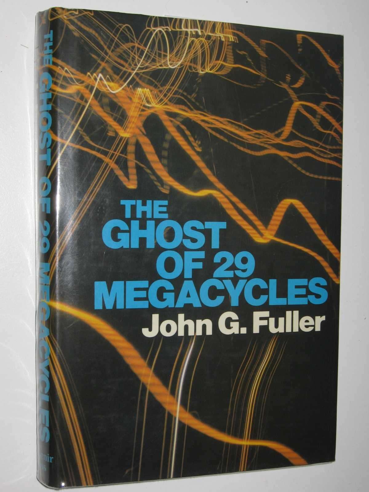 Image for The Ghost of 29 Megacycles : A New Breakthrough in Life After Death?