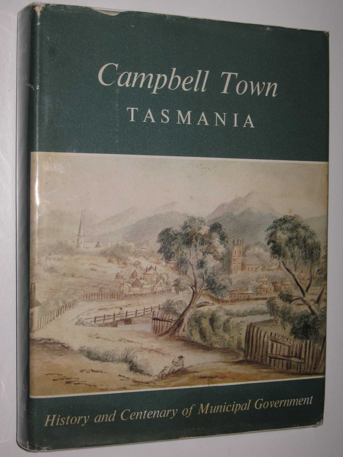 Image for Campbell Town, Tasmania : History and Centenary of Municipal Government