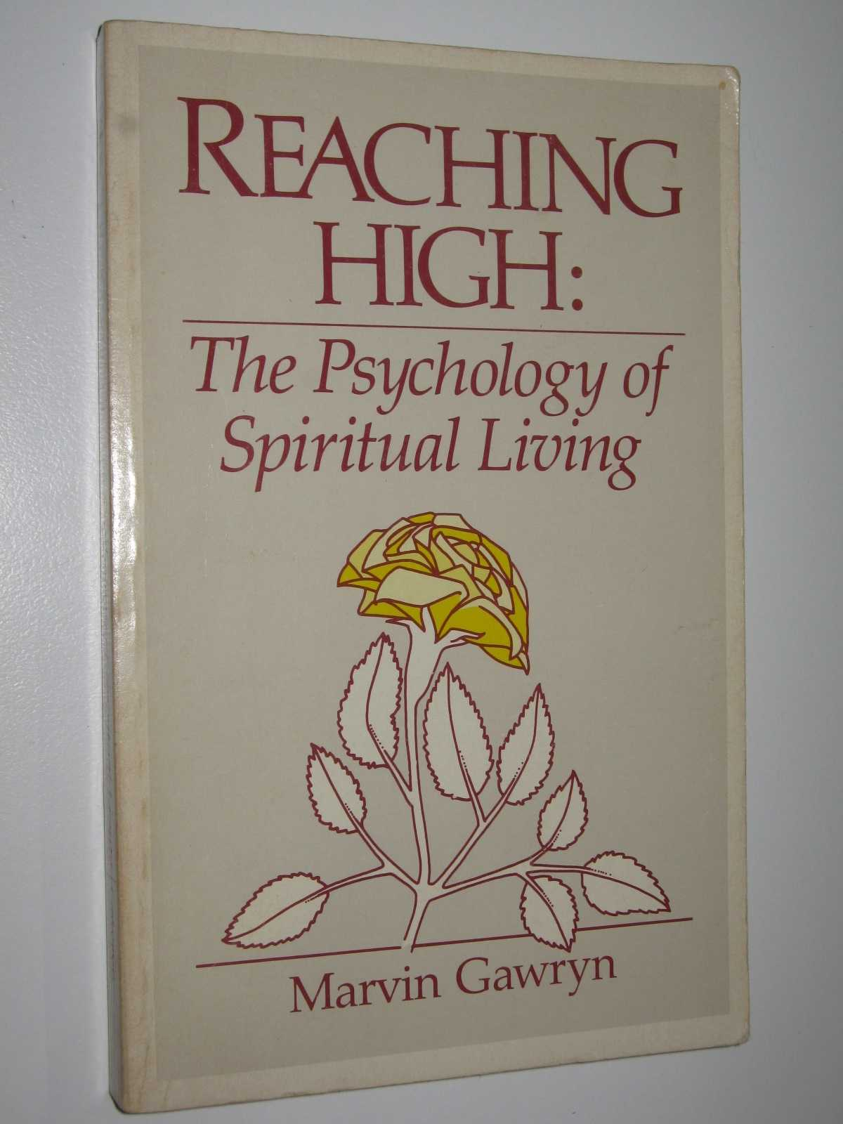 Image for Reaching High : The Psychology of Spiritual Living