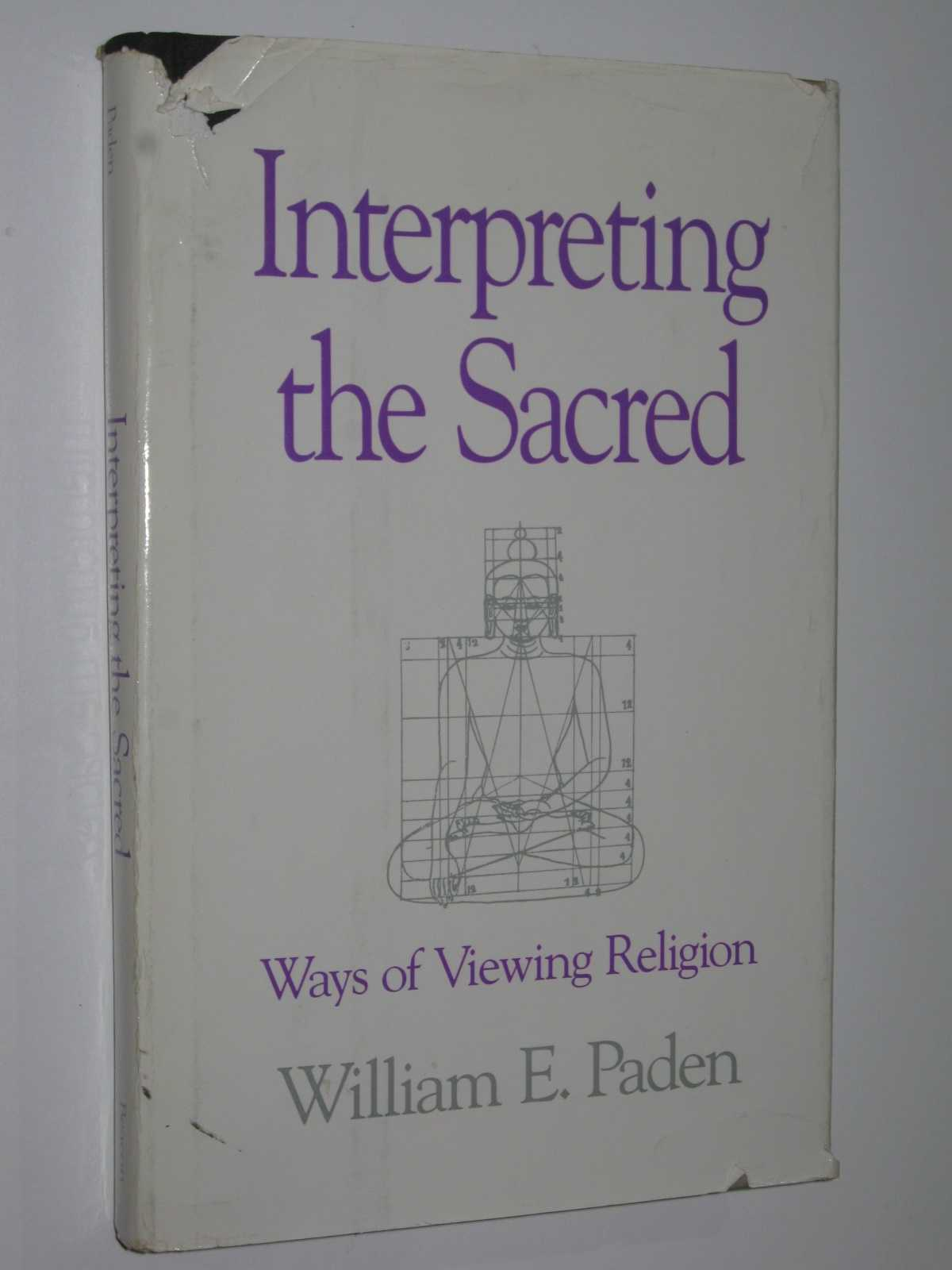 Image for Interpreting the Sacred : Ways of Viewing Religion