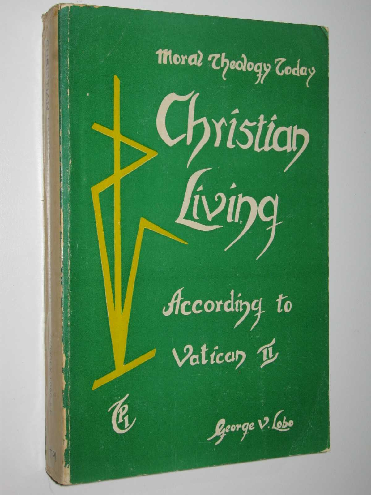 Image for Christian Living According to Vatican II : Moral Theology Today