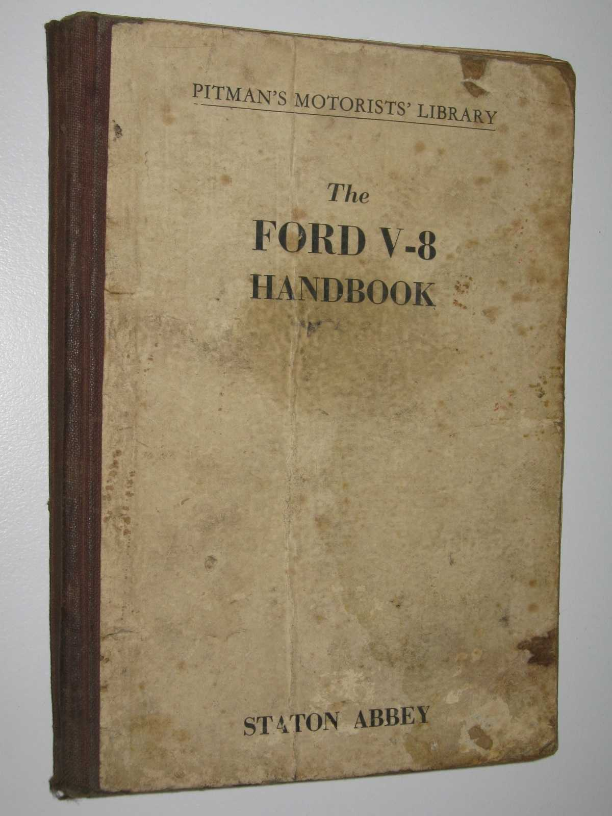 Image for The Ford V-8 Handbook : A fully Illustrated Maintenance and Overhaul Manual for V-* and Pilot Owners