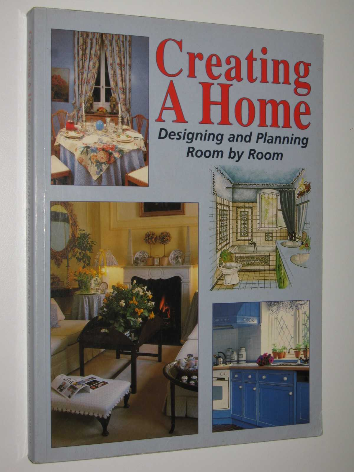 Image for Creating a Home : Designing and Planning Room By Room
