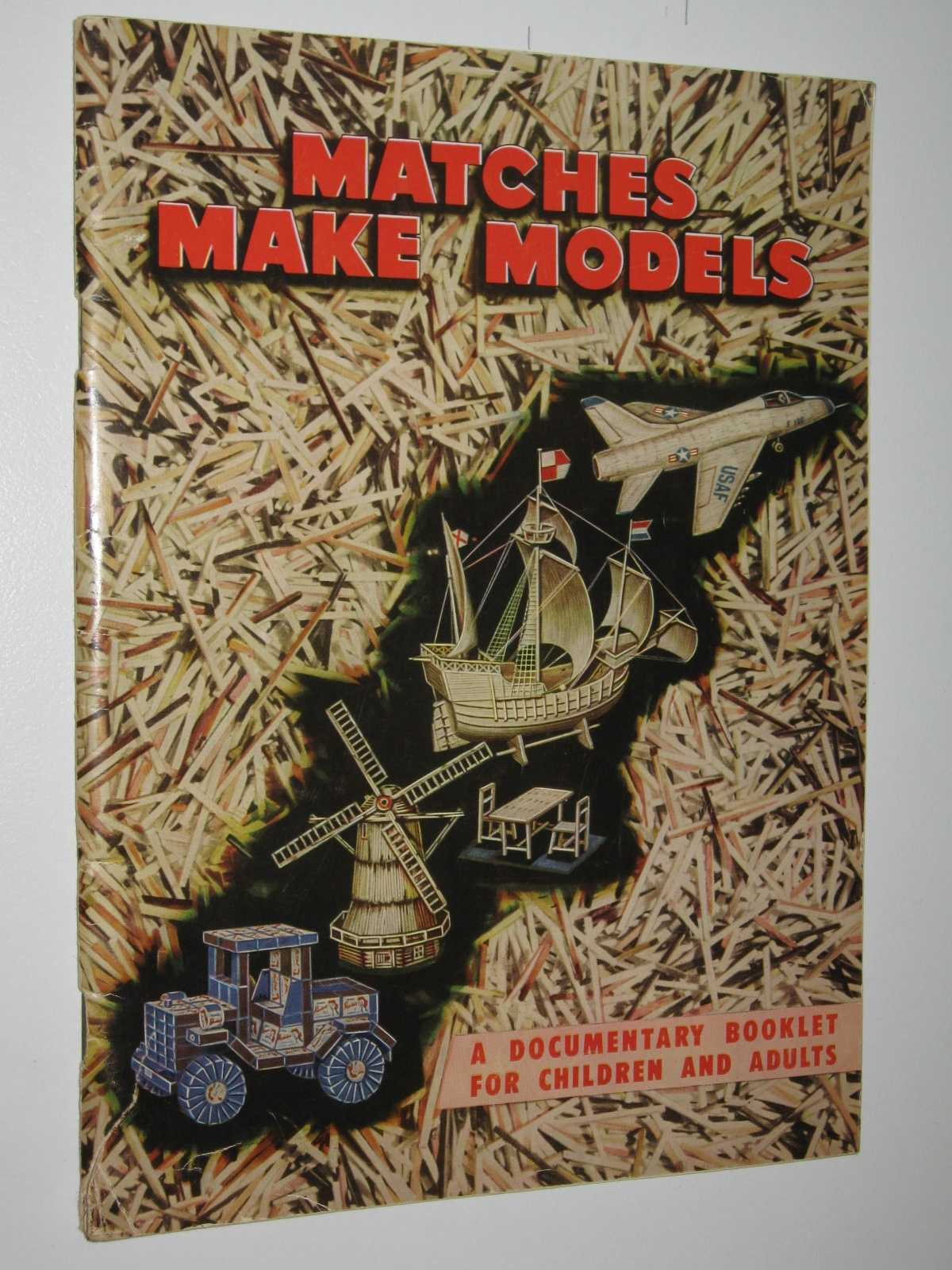 Image for Matches Make Models : A Documentary Booklet for Children and Adults