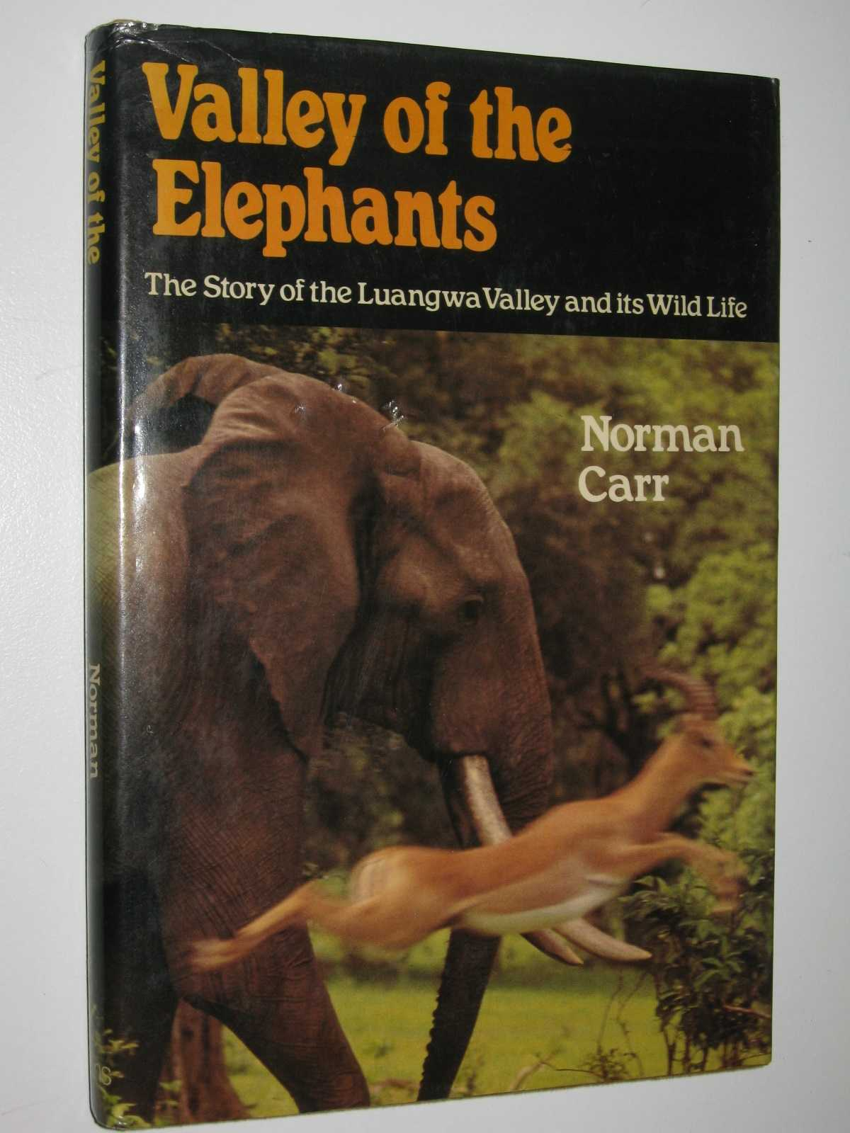 Image for Valley Of The Elephants - The Story of the Luangwa Valley and its Wild Life