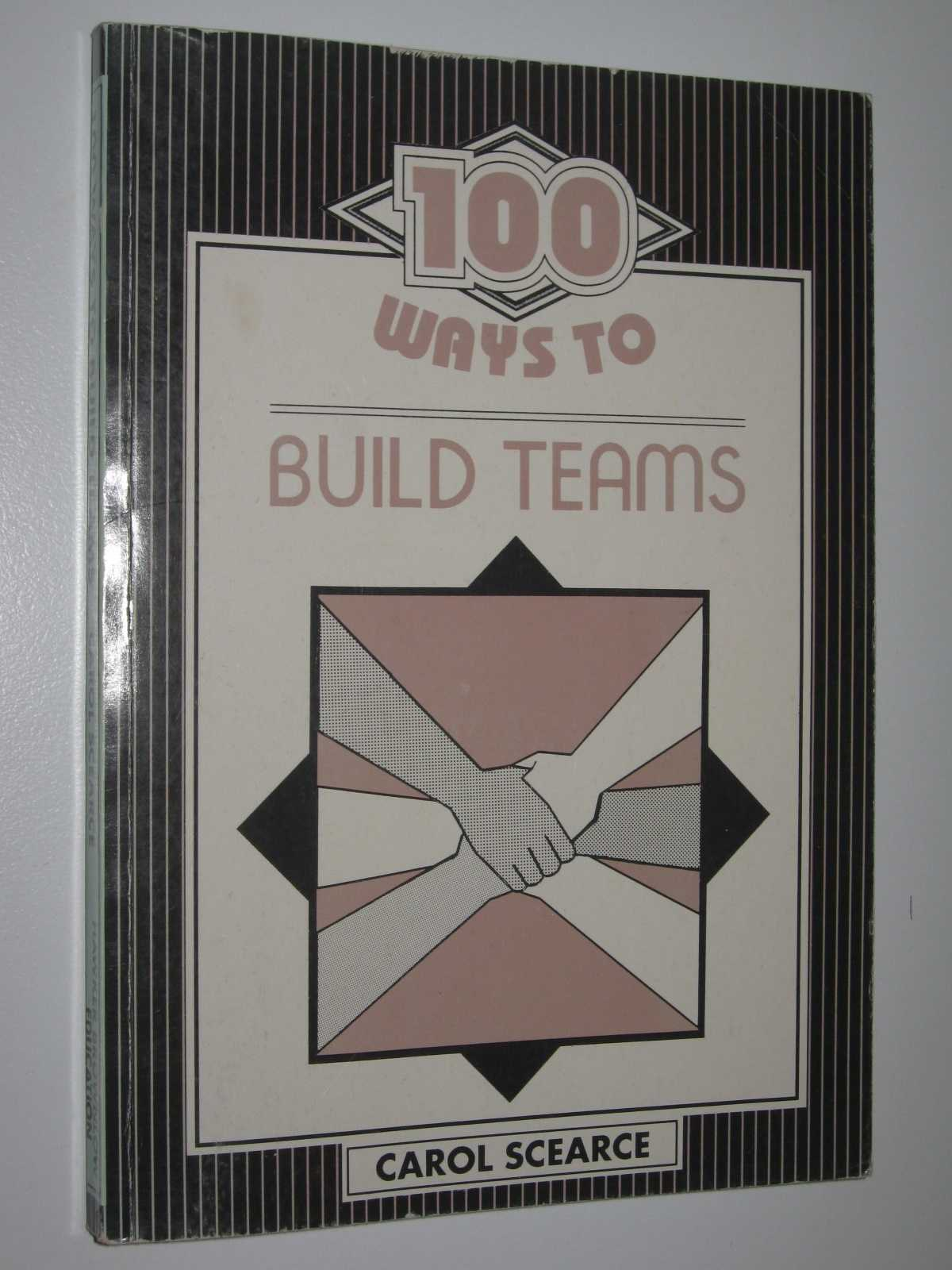 Image for 100 Ways to Build Teams