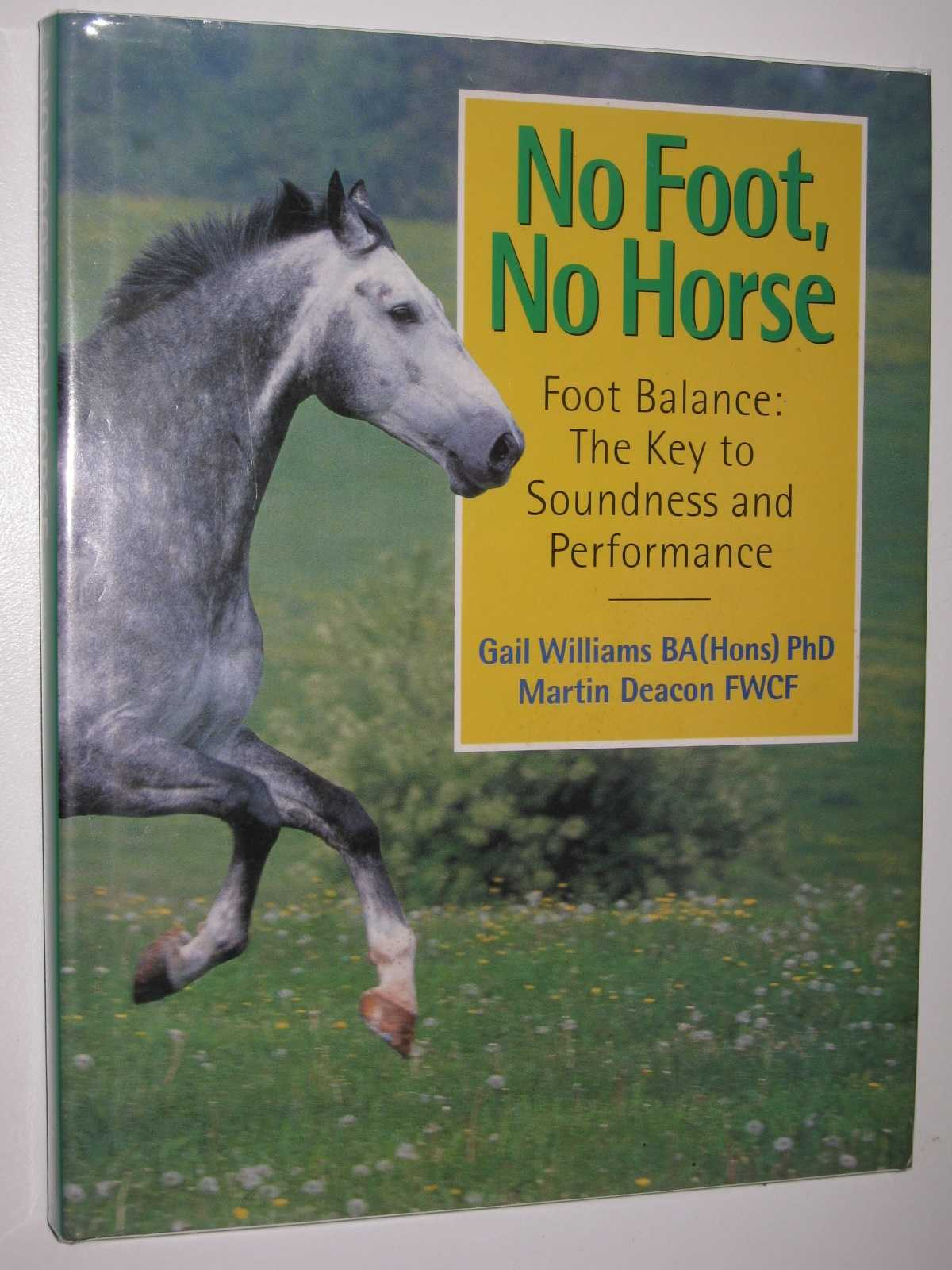 Image for No Foot, No Horse : Foot Balance: The Key to Soundness and Performance