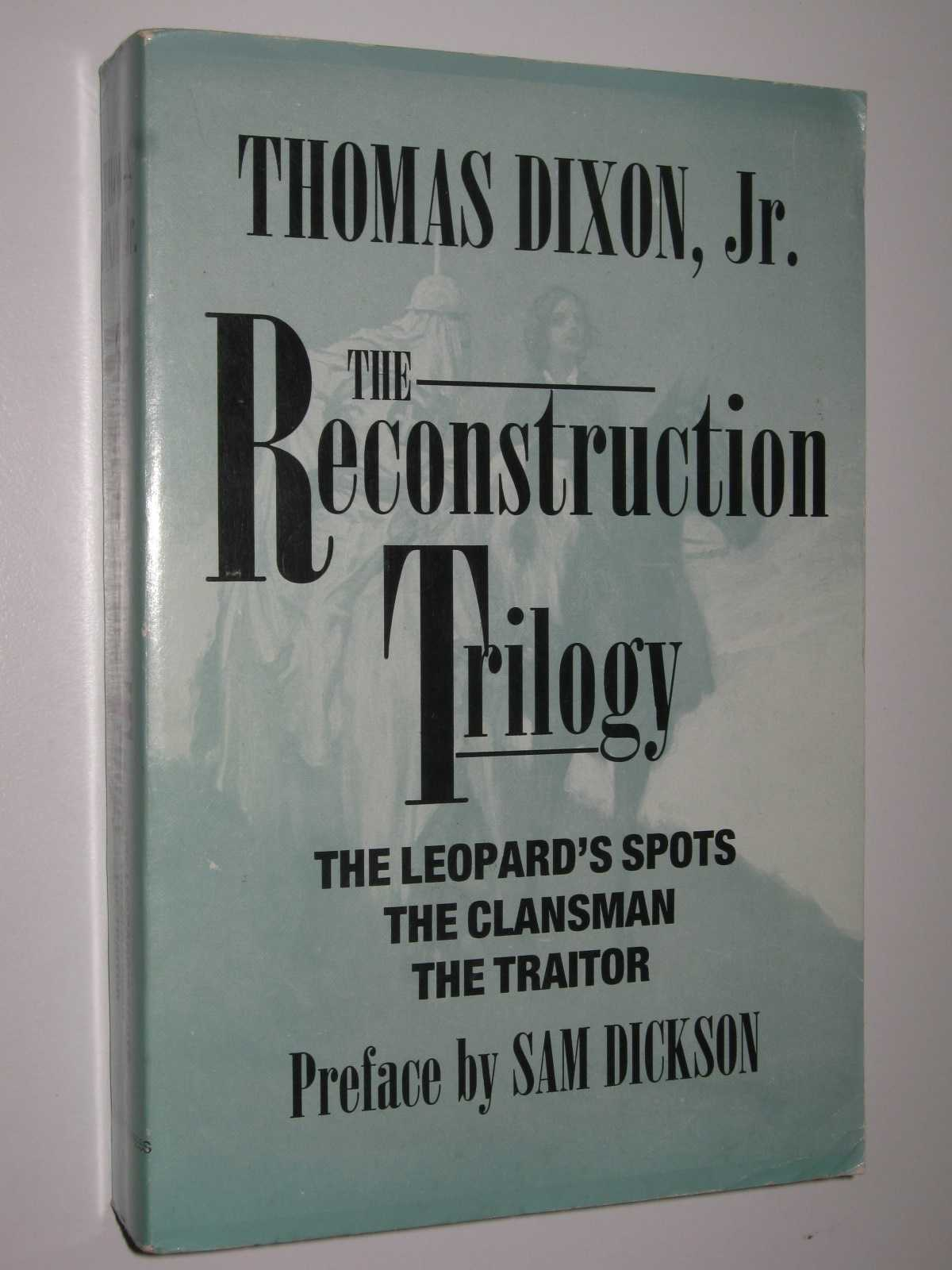 Image for The Reconstruction Trilogy : The Leopard's Spots + The Clansman + The Traitor