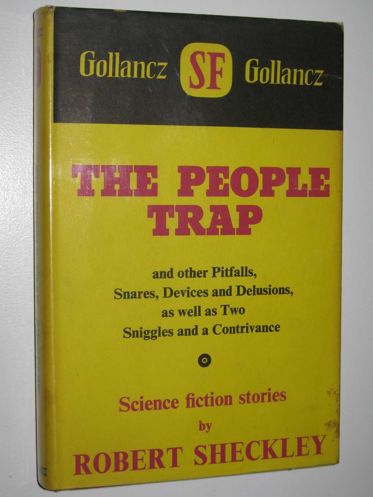 Image for The People Trap : And Other Pitfalls, Snares, Devices and Delusions, As Well As Two Sniggles and a Contrivance