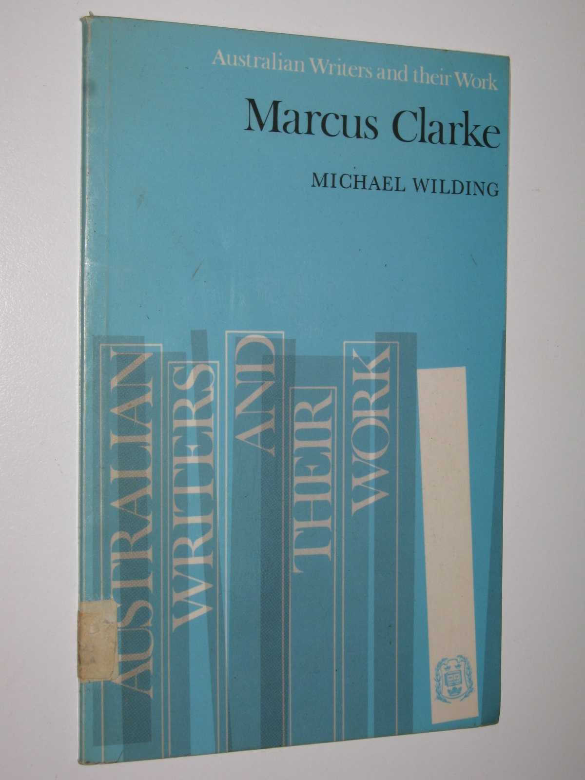 Image for Marcus Clarke - Australian Writers and Their Work Series