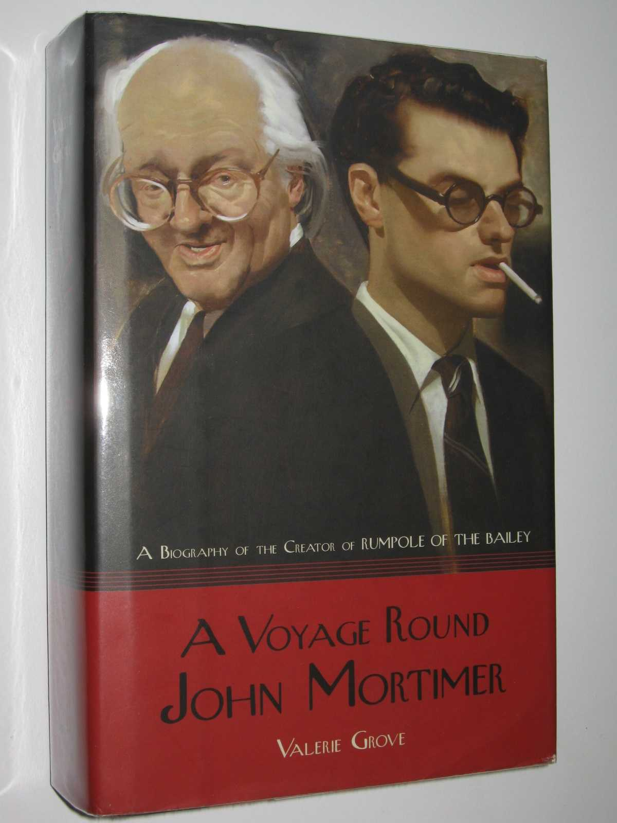 Image for A Voyage Round John Mortimer : A Biography of the Creator of Rumpole of the Bailey