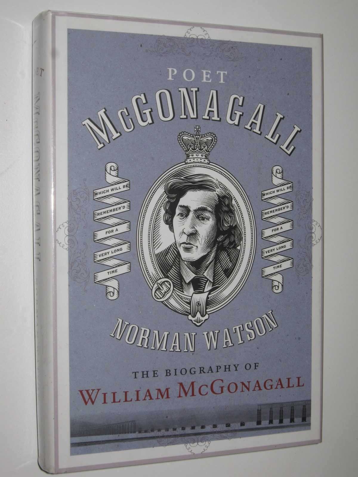 Image for Poet McGonagall : The Biography of William McGonagall