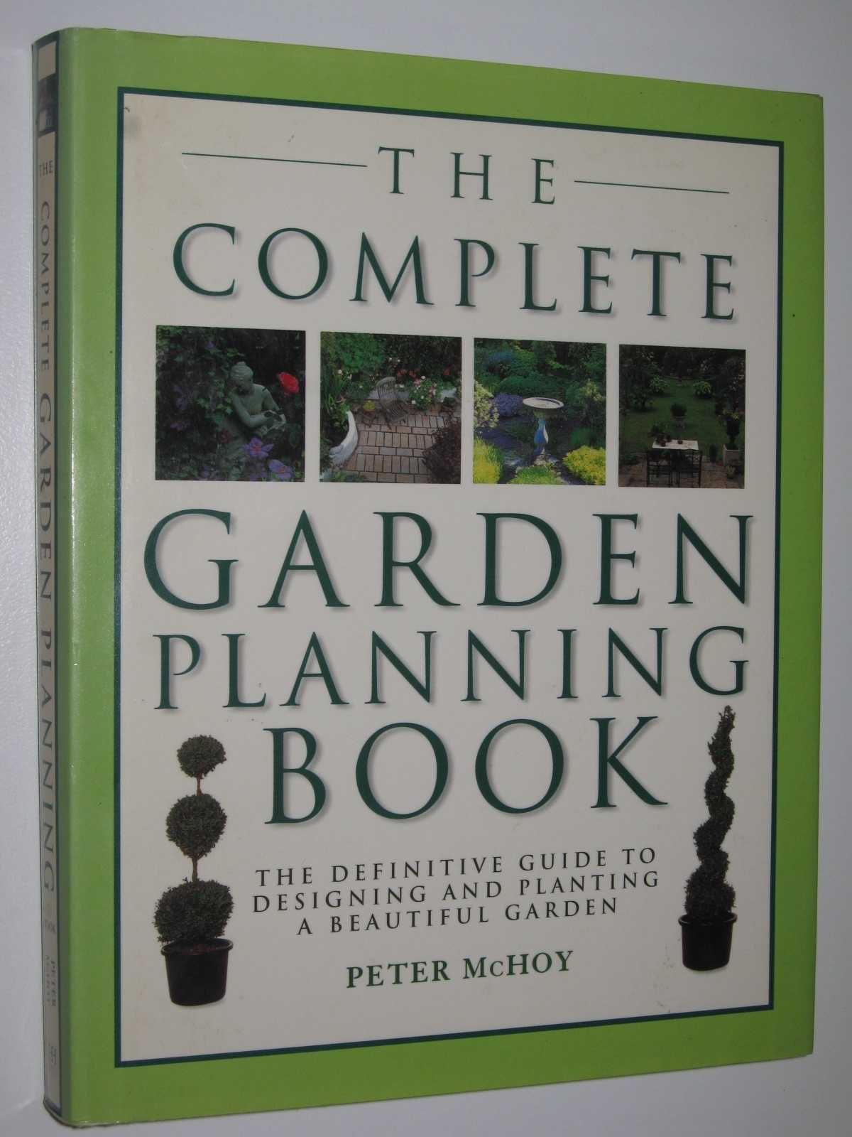 Image for The Complete Garden Planning Book : The Definitive Guide to Designing and Planting a Beautiful Garden