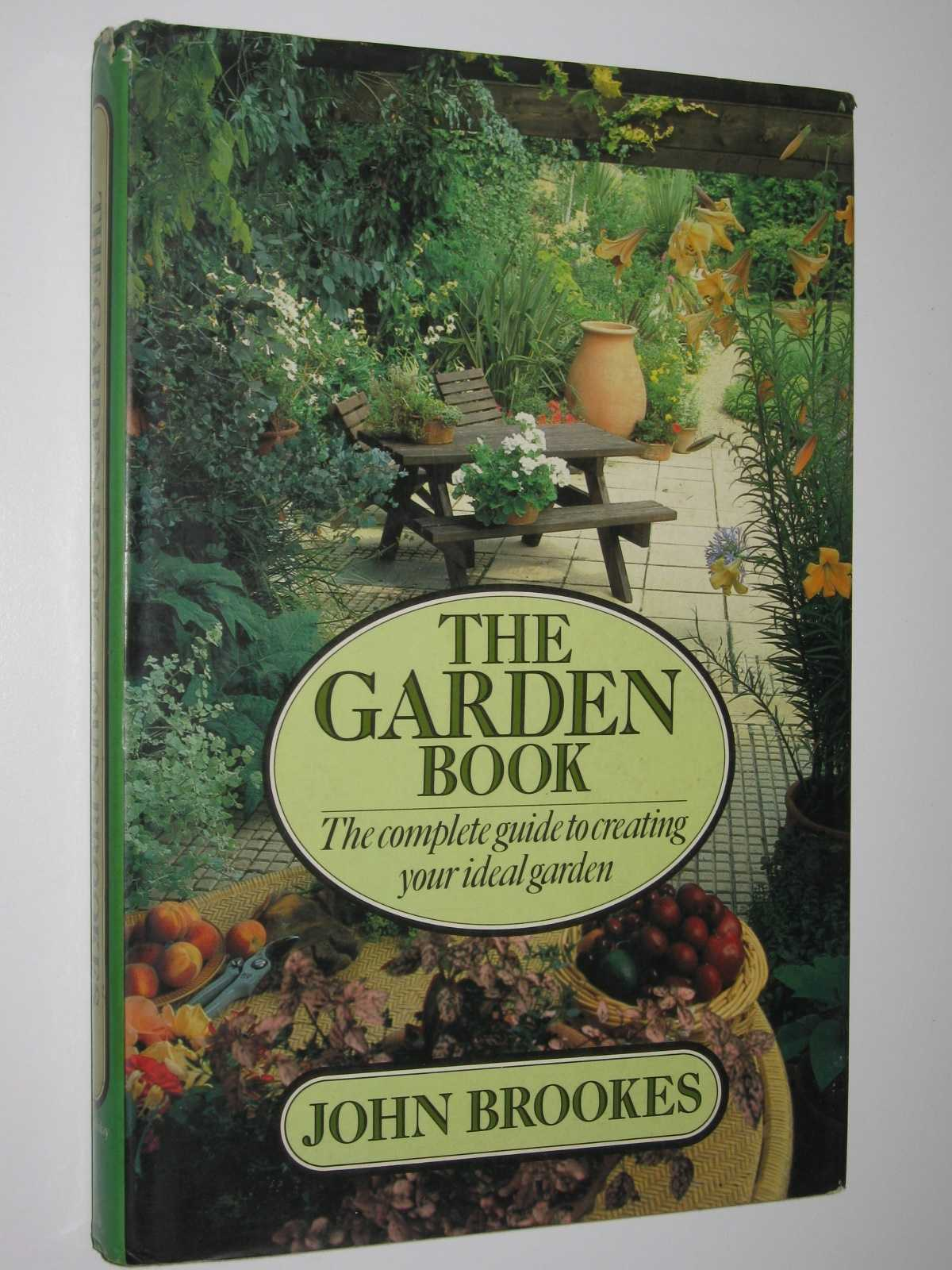 Image for The Garden Book : The Complete Guide to Creating Your Ideal Garden