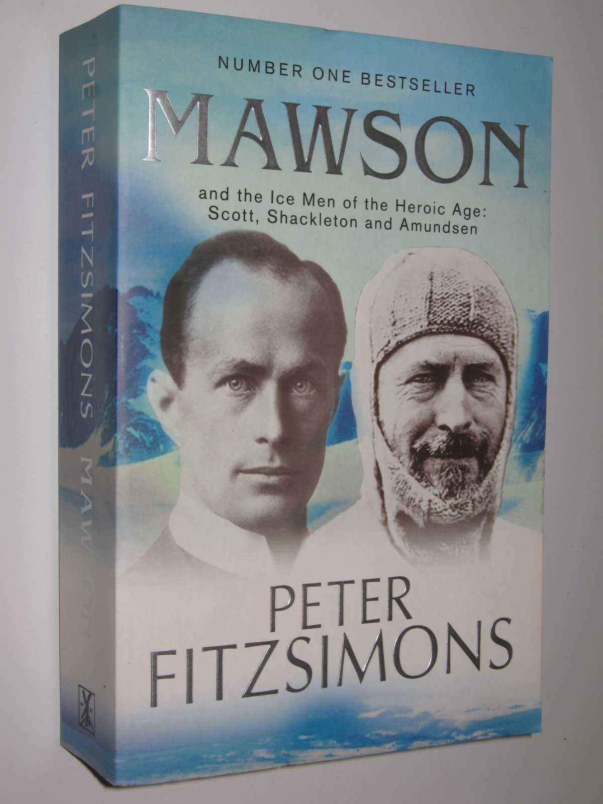 Image for Mawson and the Ice Men of the Heroic Age: Scott, Shackleton and Amundsen