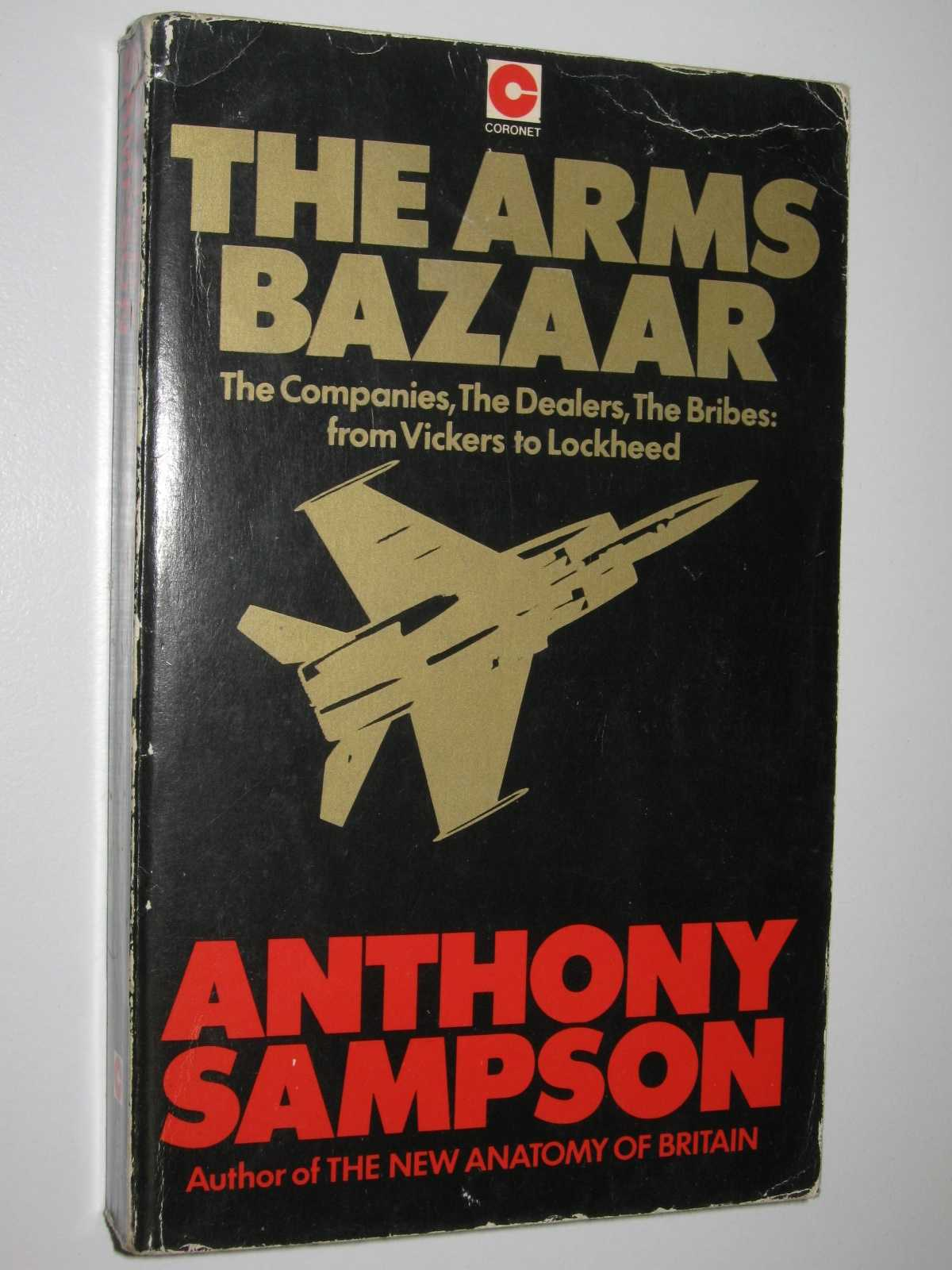 Image for The Arms Bazaar : The Companies,The Dealers,The Bribes: From Vickers to Lockheed