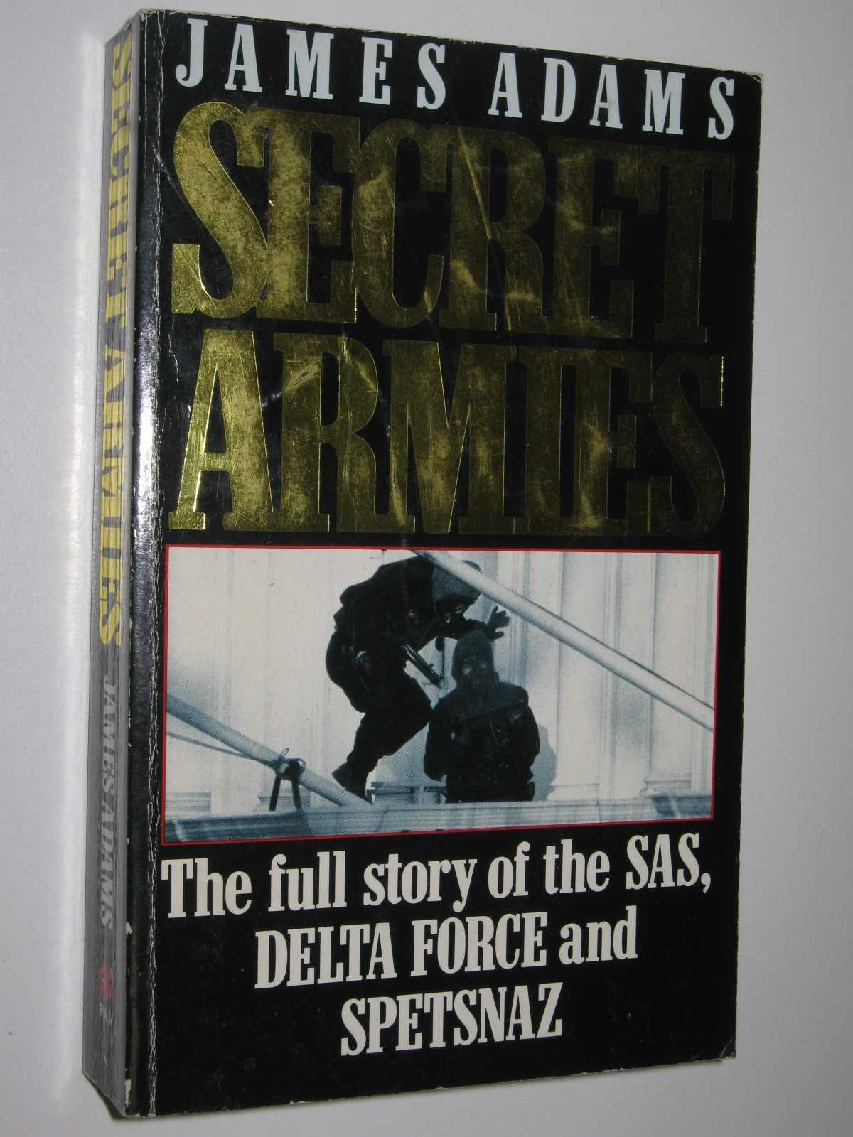 Image for Secret Armies : The Full Story of the S.A.S., Delta Force and Spetsnaz