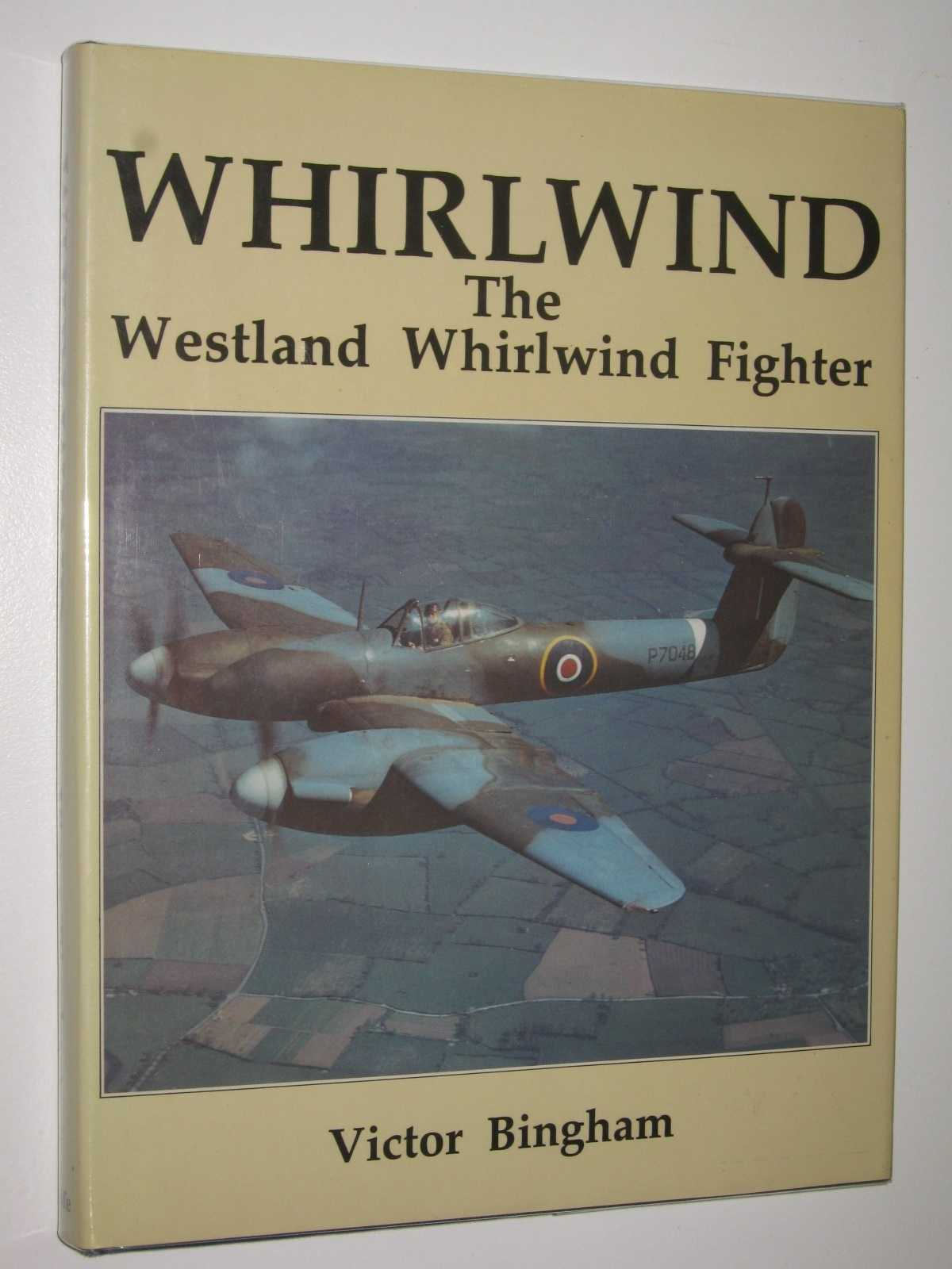 Image for Whirlwind: The Westland Whirlwind Fighter : With its Service and Squadron History