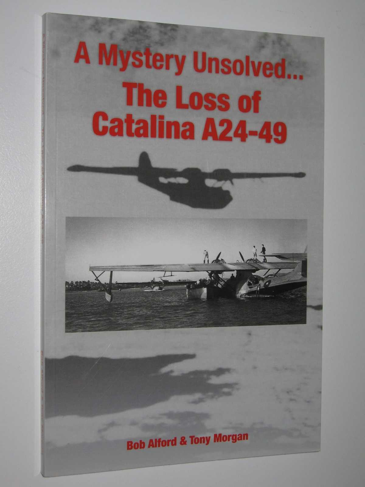 Image for A Mystery Unsolved ... The Loss of Catalina A24-49