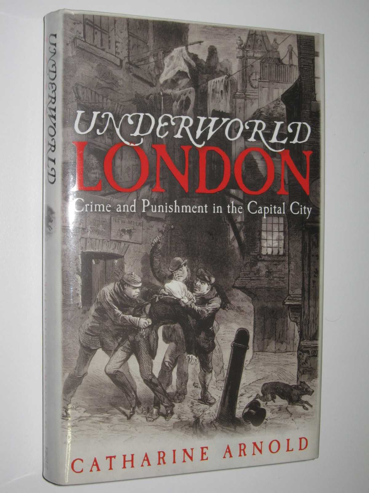 Image for Underworld London : Crime and Punishment in the Capital City