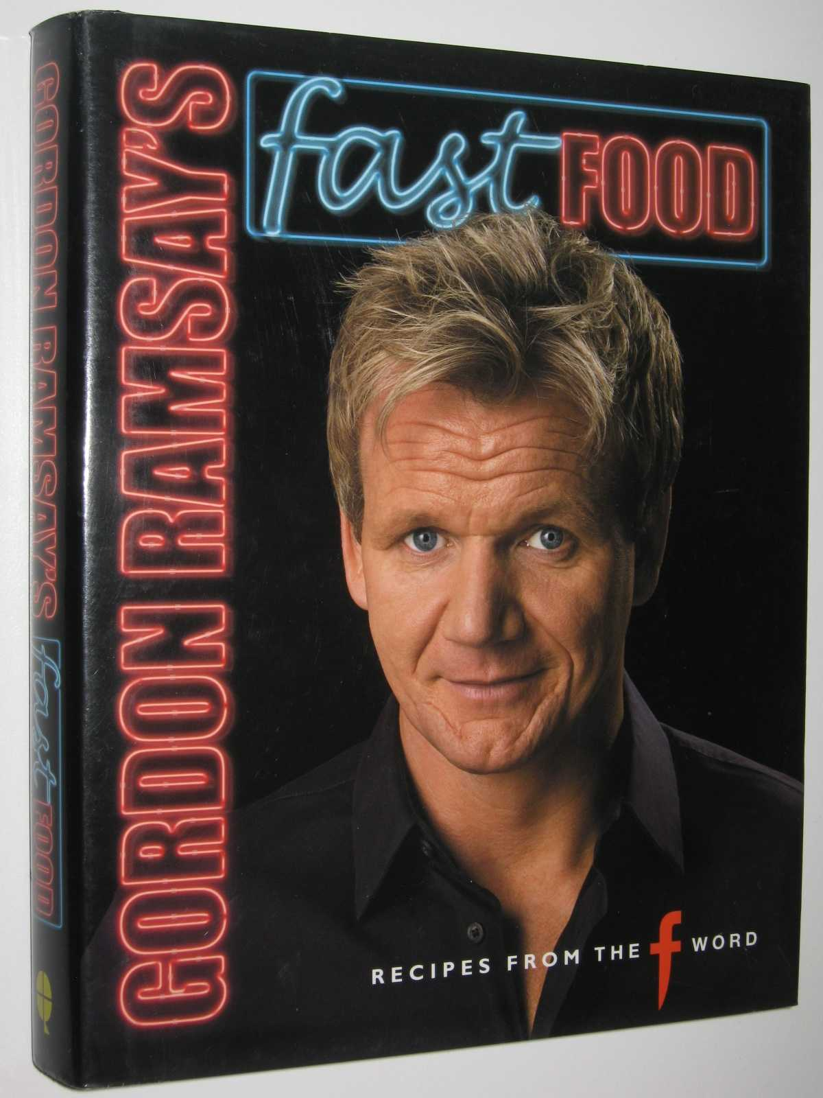 "Image for Gordon Ramsay's Fast Food : Recipes from ""The F Word"