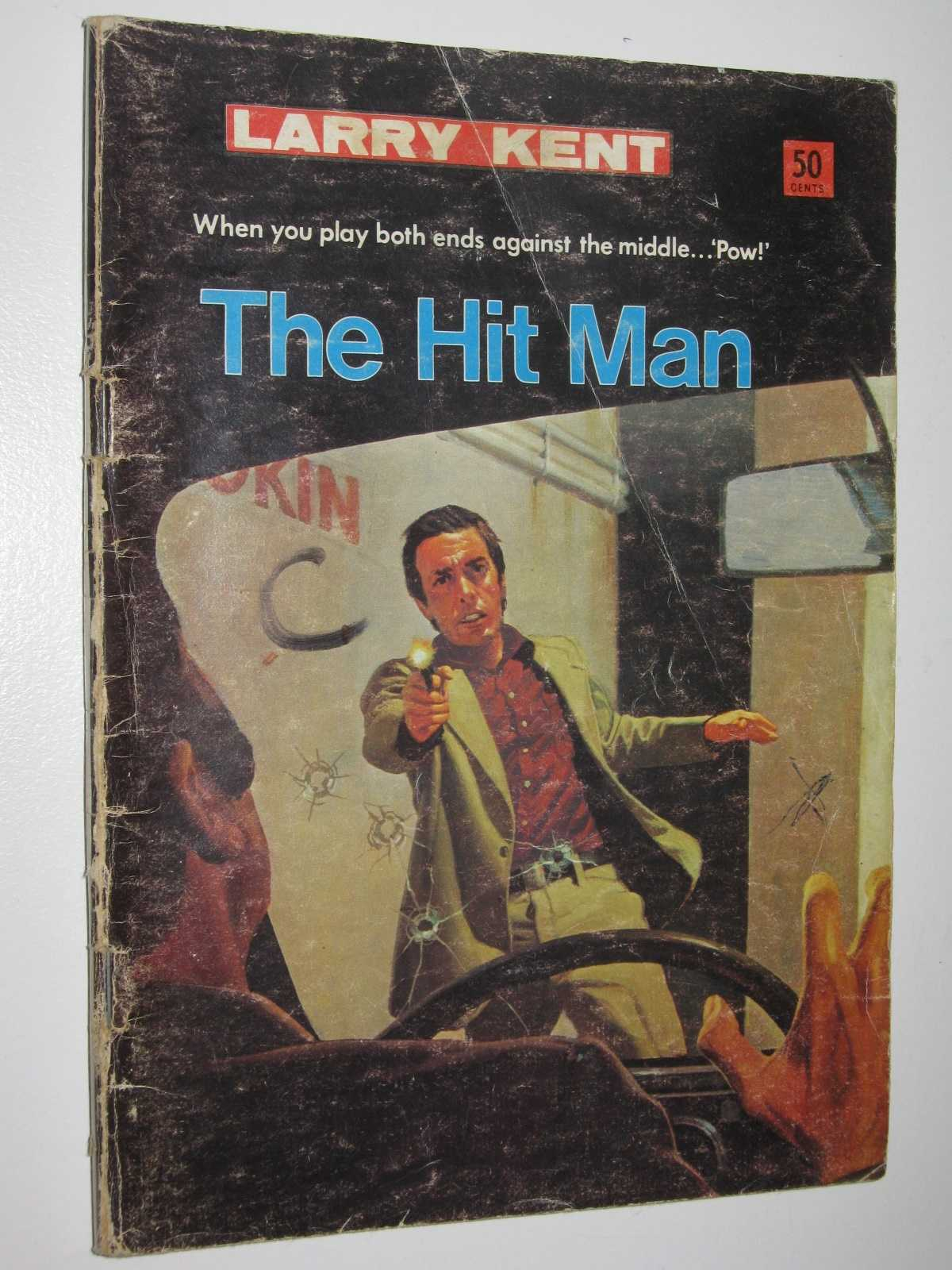 Image for The Hit Man - Larry Kent Series #777