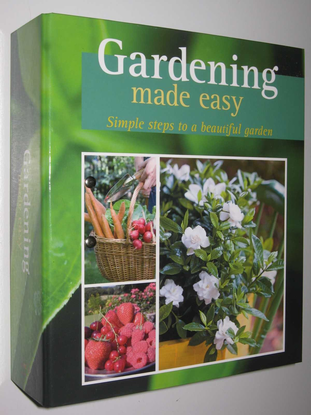 Image for Gardening Made Easy : Simple Steps to a Beautiful Garden