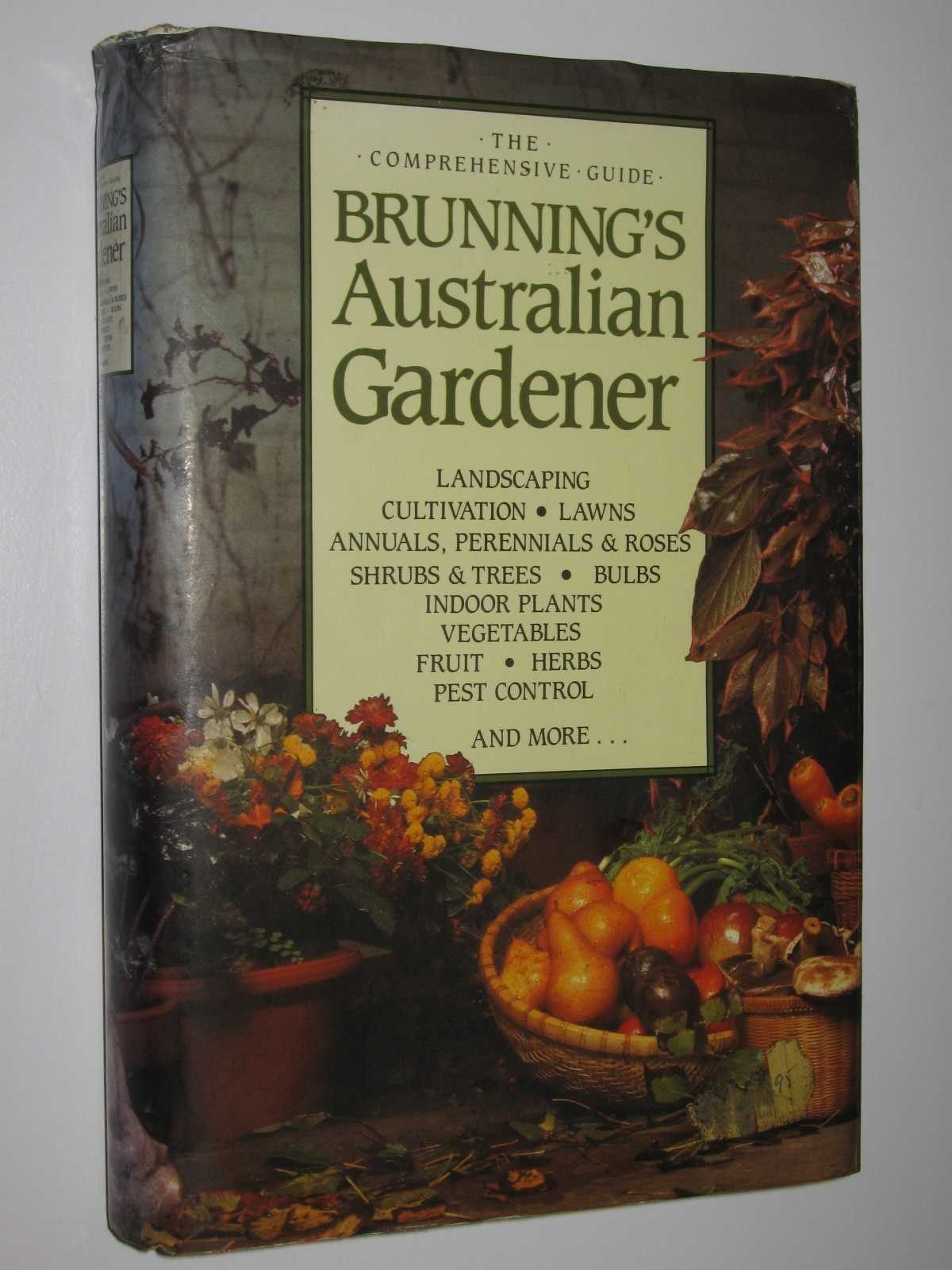 Image for Brunning's Australian Gardener : The Comprehensive Guide