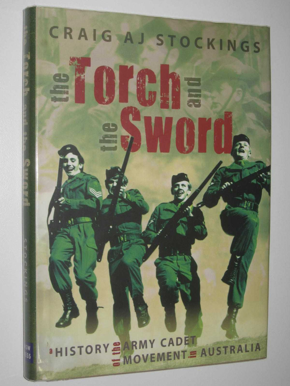 Image for The Torch and the Sword : A History of the Army Cadet Movement in Australia