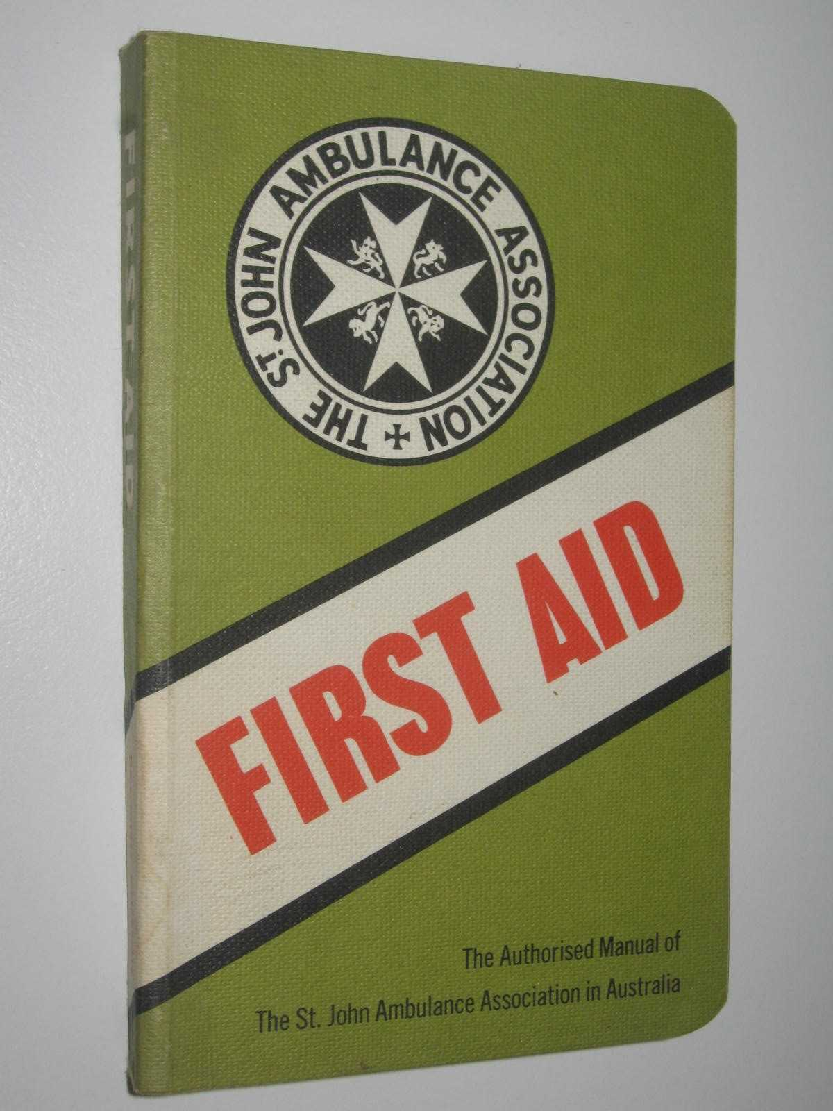 Image for First Aid : The Authorized Manual of the St. John Ambulance Association of Australia