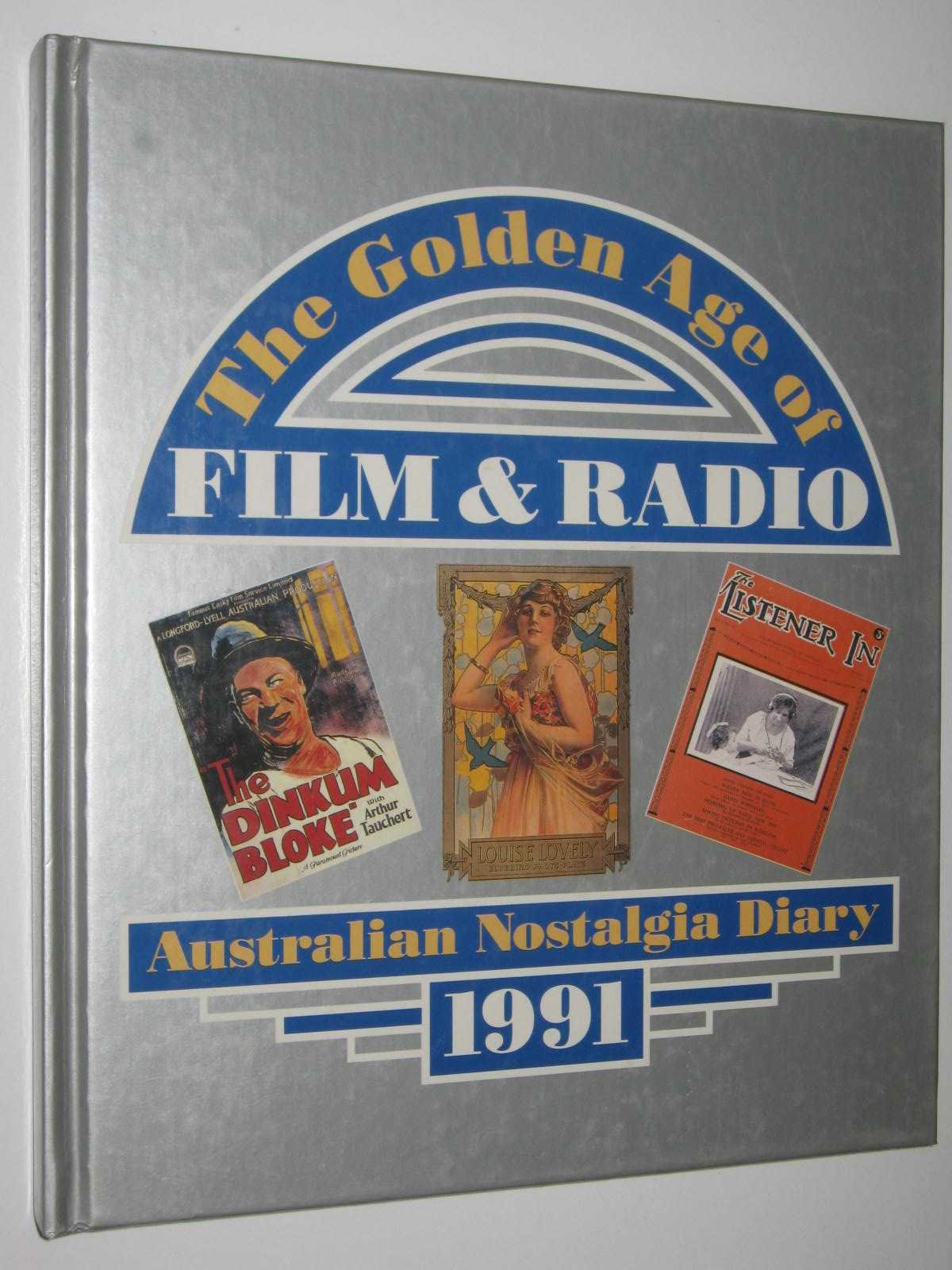 Image for The Golden Age of Film and Radio : Australian Nostalgia Diary 1991
