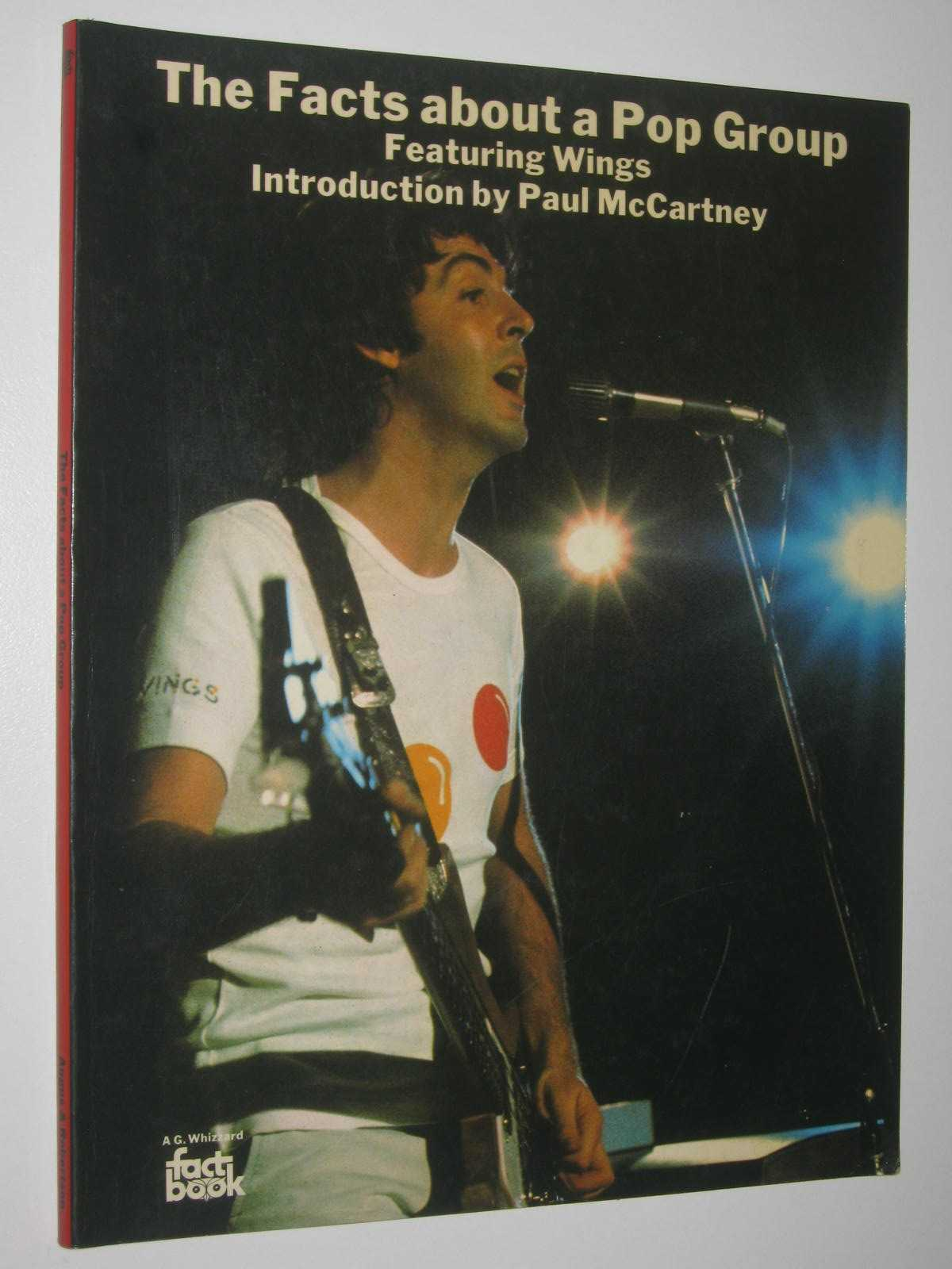 Image for The Facts About a Pop Group Featuring Wings : Introduction by Paul McCartney