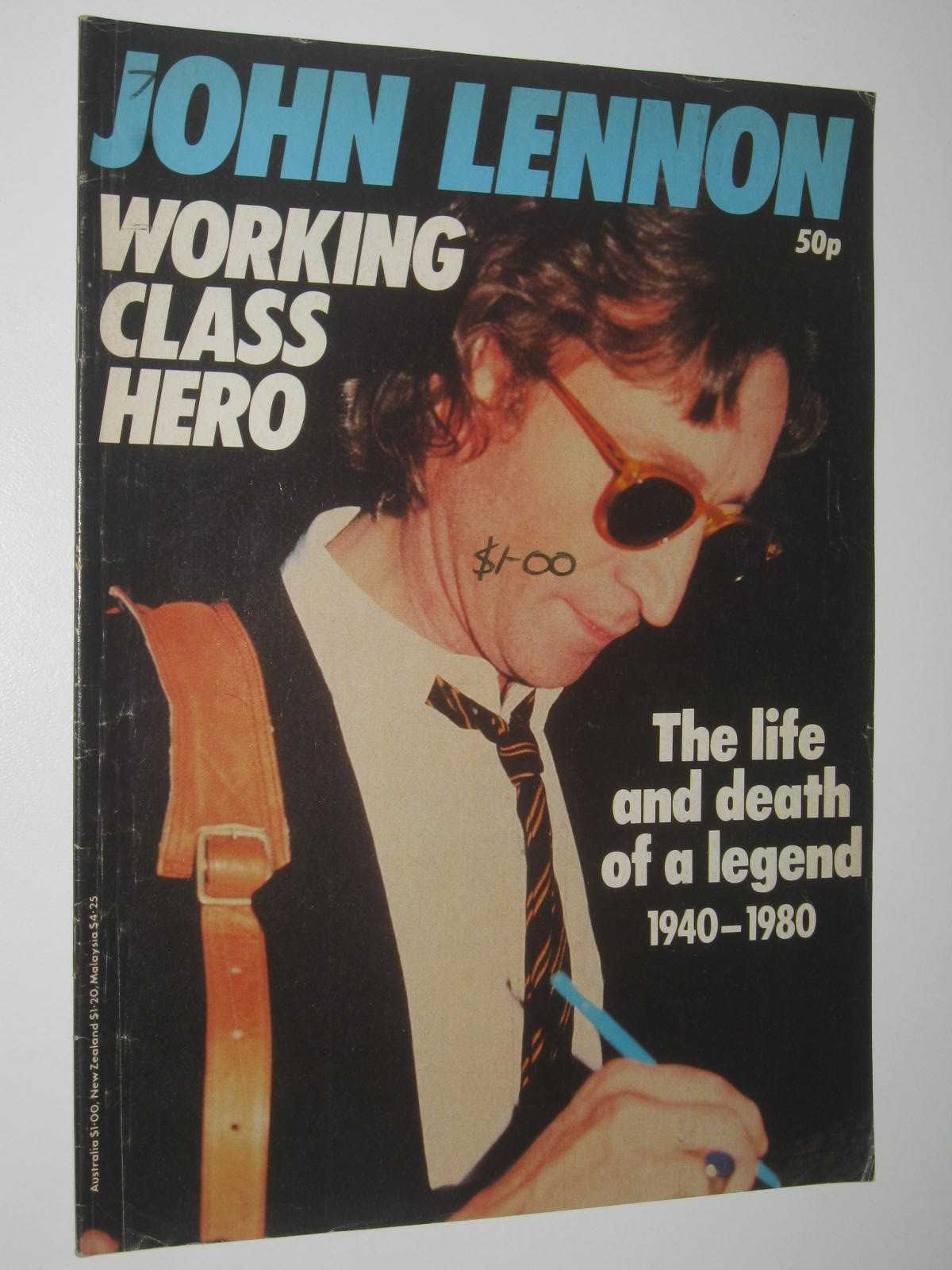 Image for John Lennon: Working Class Hero : The Life and Death of a Legend 1940-1980