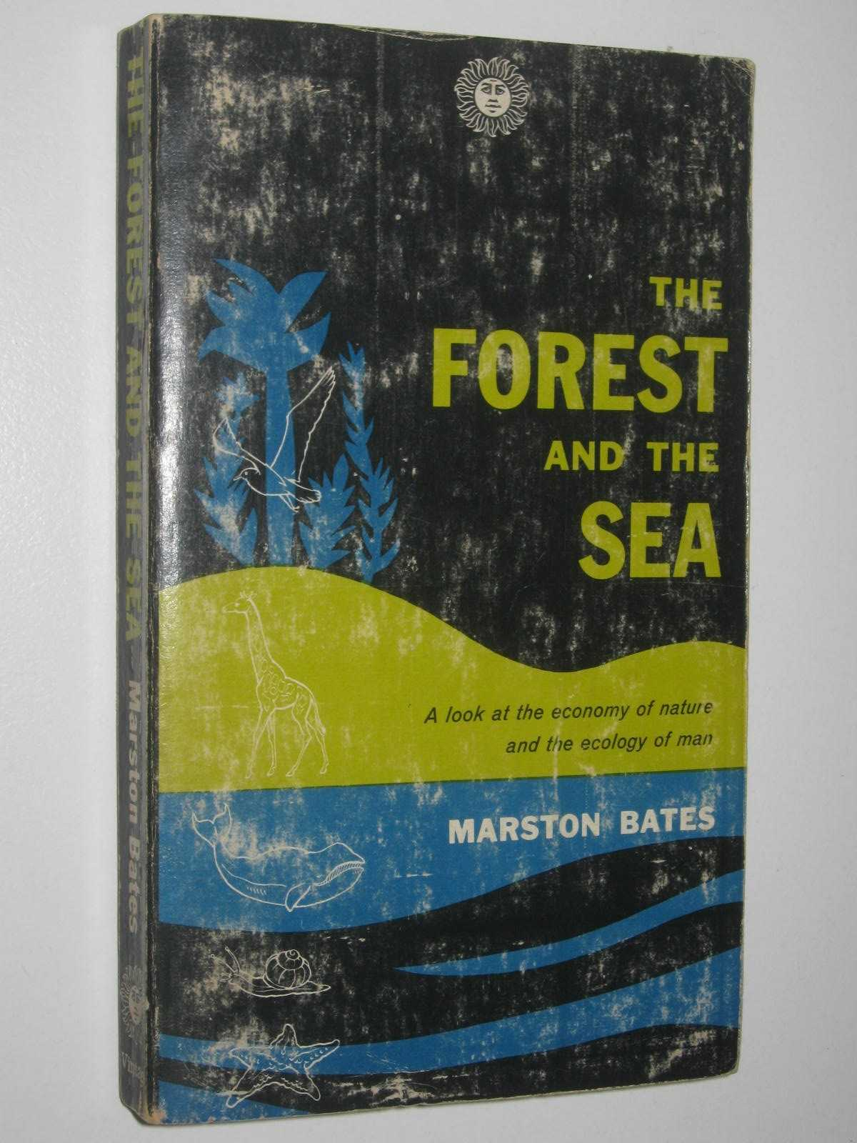 Image for The Forest and the Sea : A Look at the Economy of Nature and the Ecology of Man