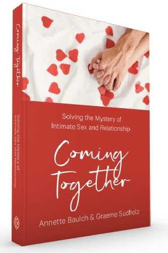 Image for Coming Together : Solving the Mystery of Intimate Sex and Relationship