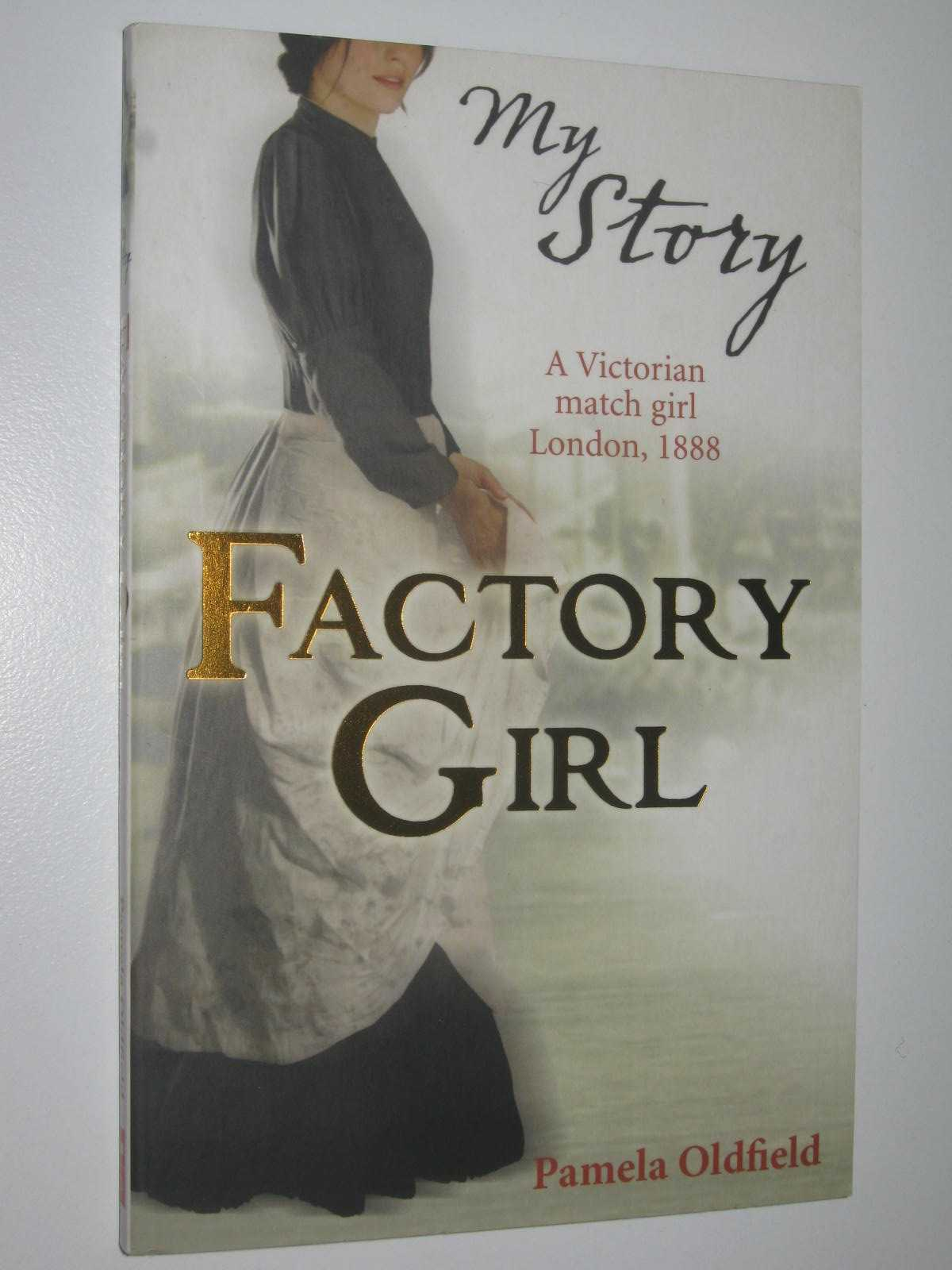 Image for Factory Girl : A Victorian match girl London, 1888